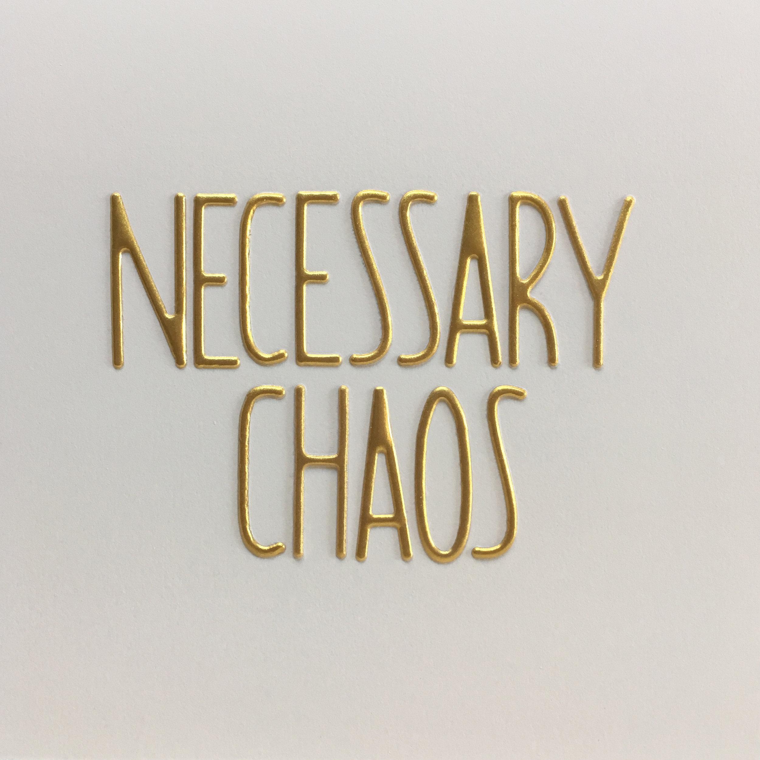necessary chaos.jpg