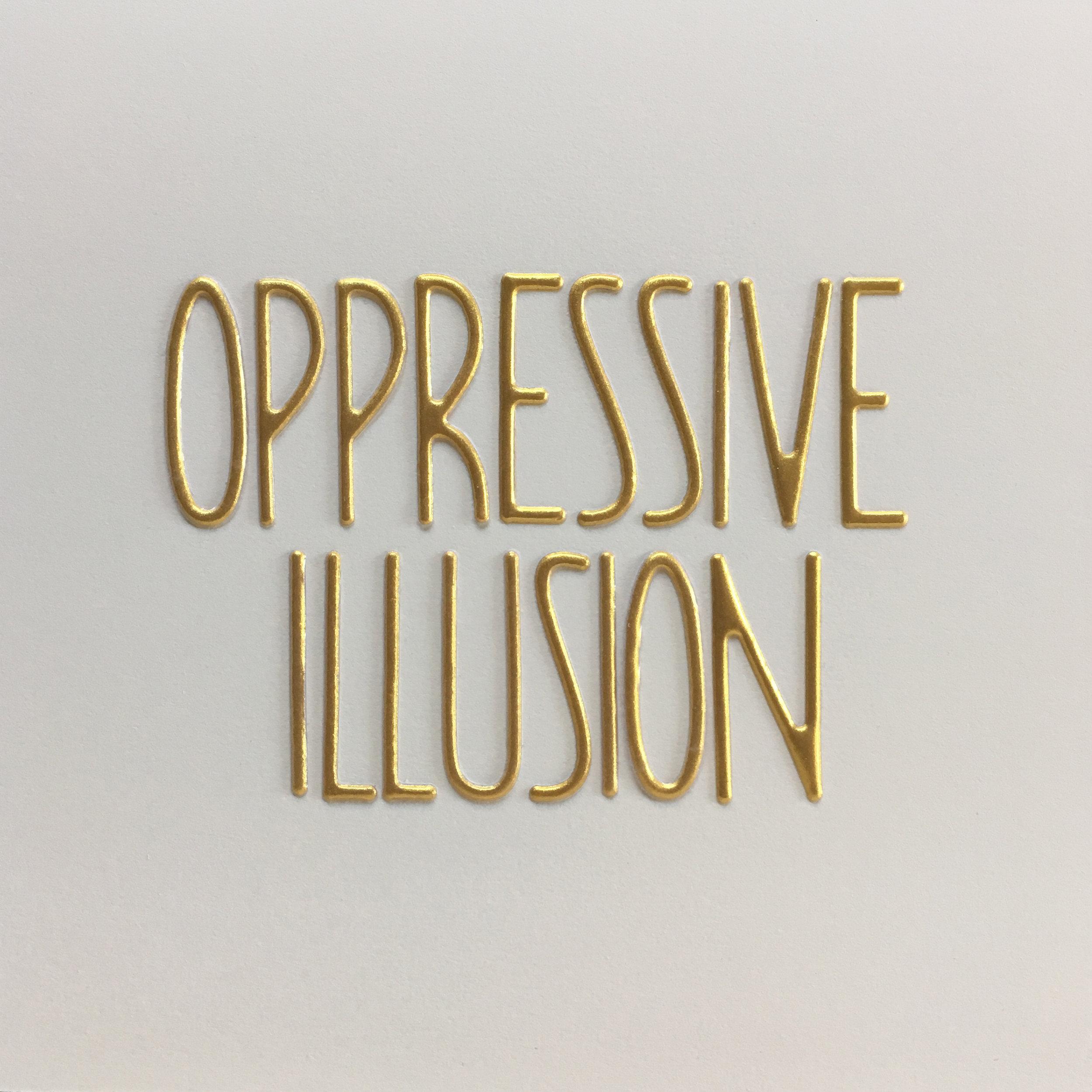 oppressive illusion.jpg