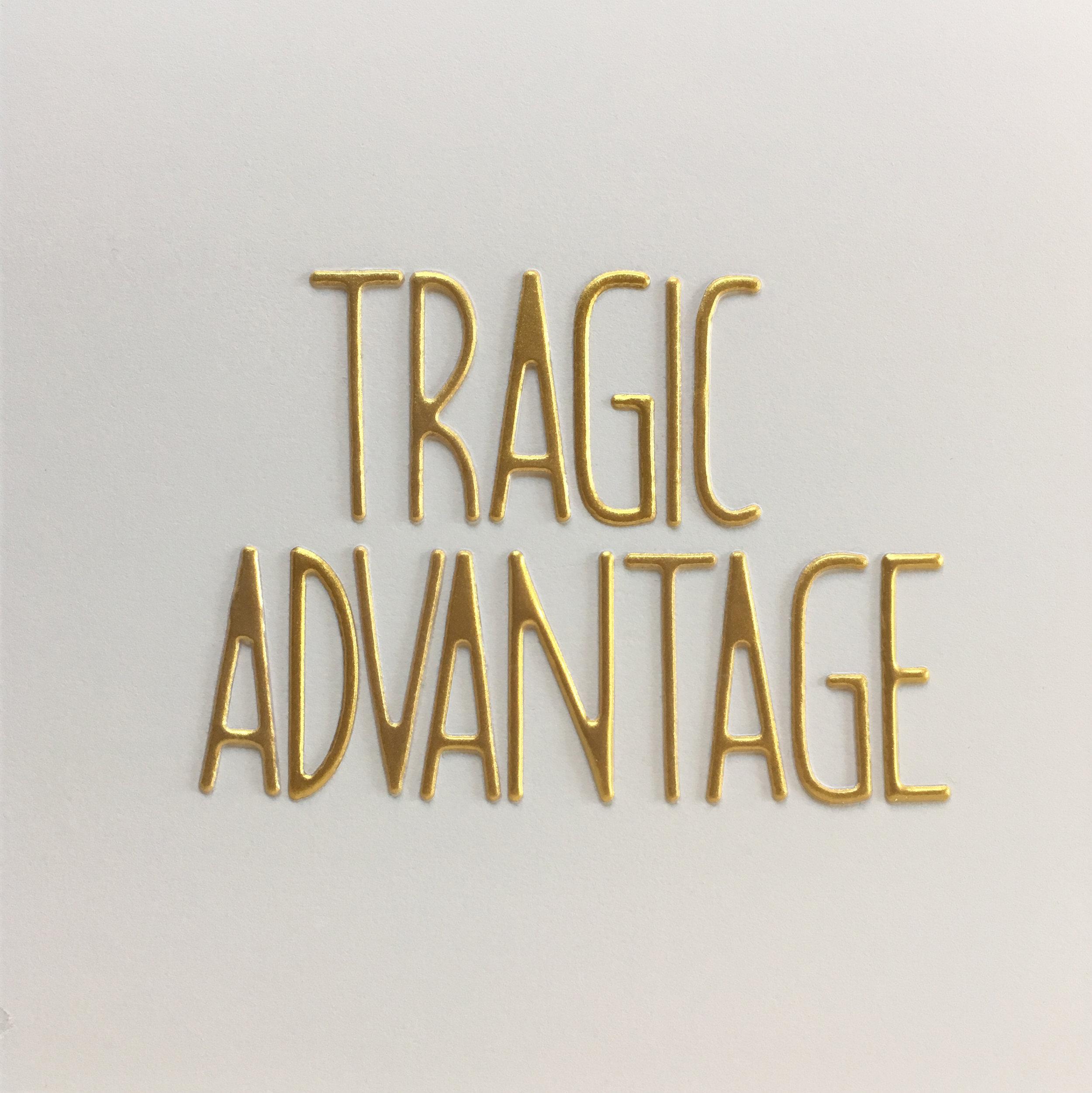 tragic advantage.jpg