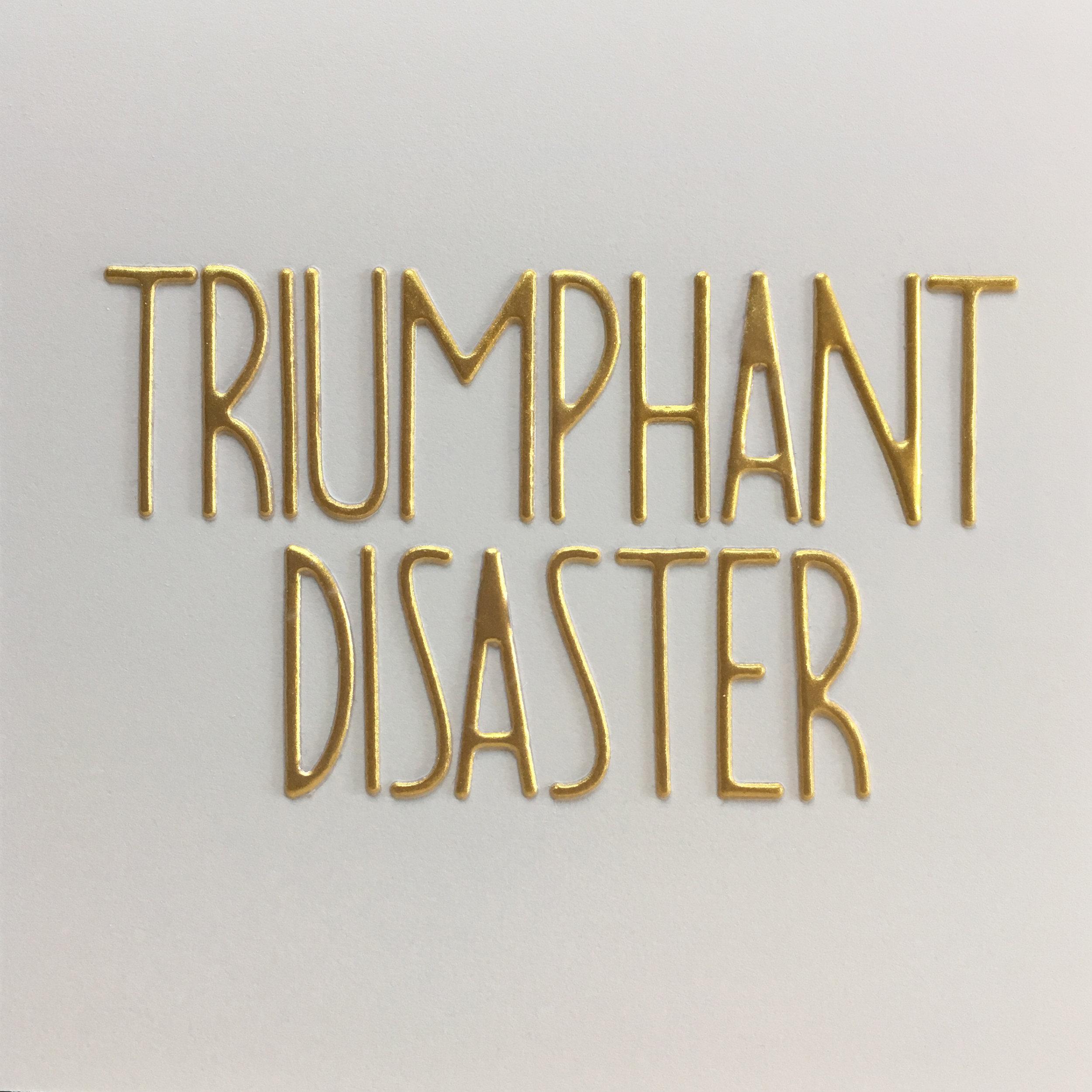 triumphant disaster.jpg