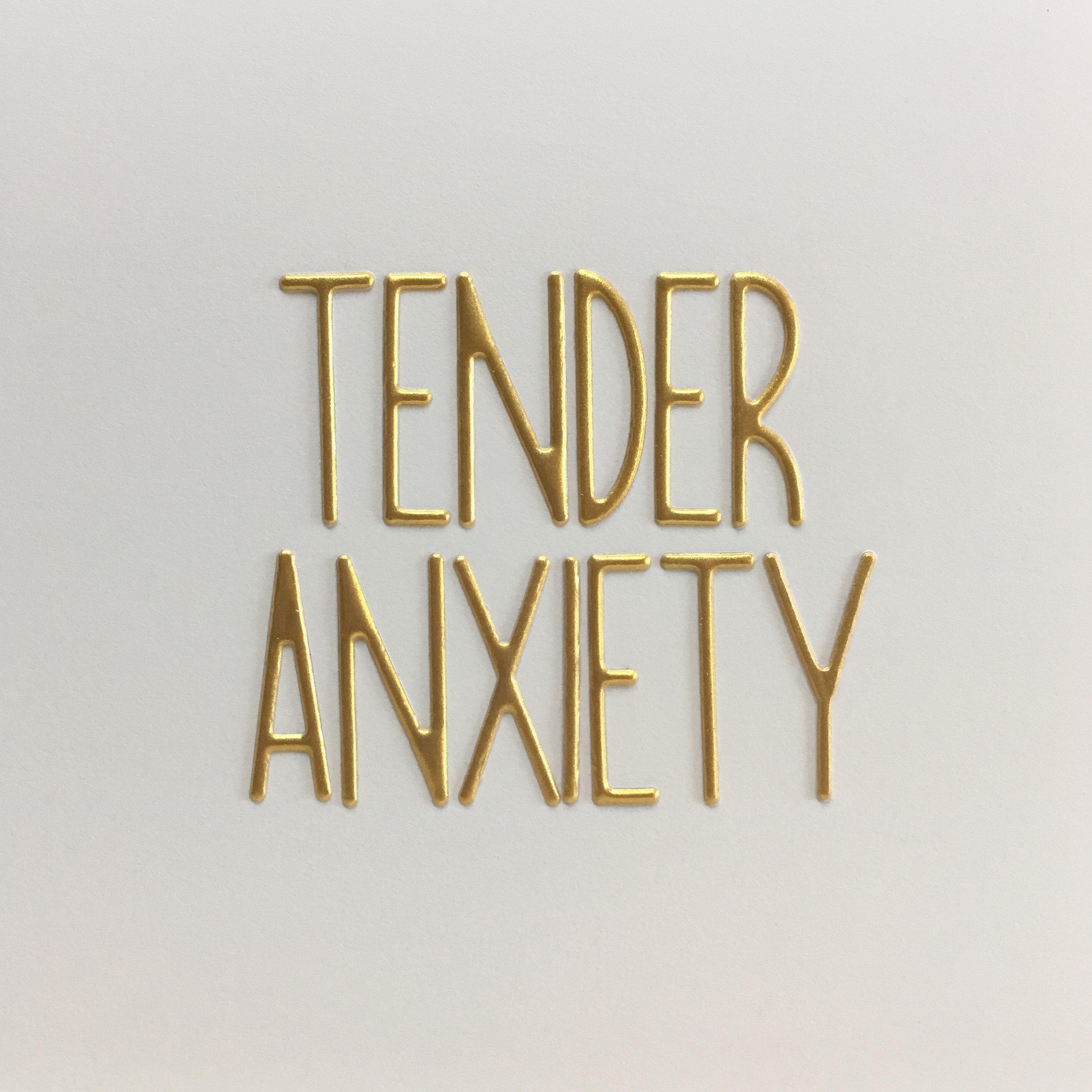 tender anxiety.jpg