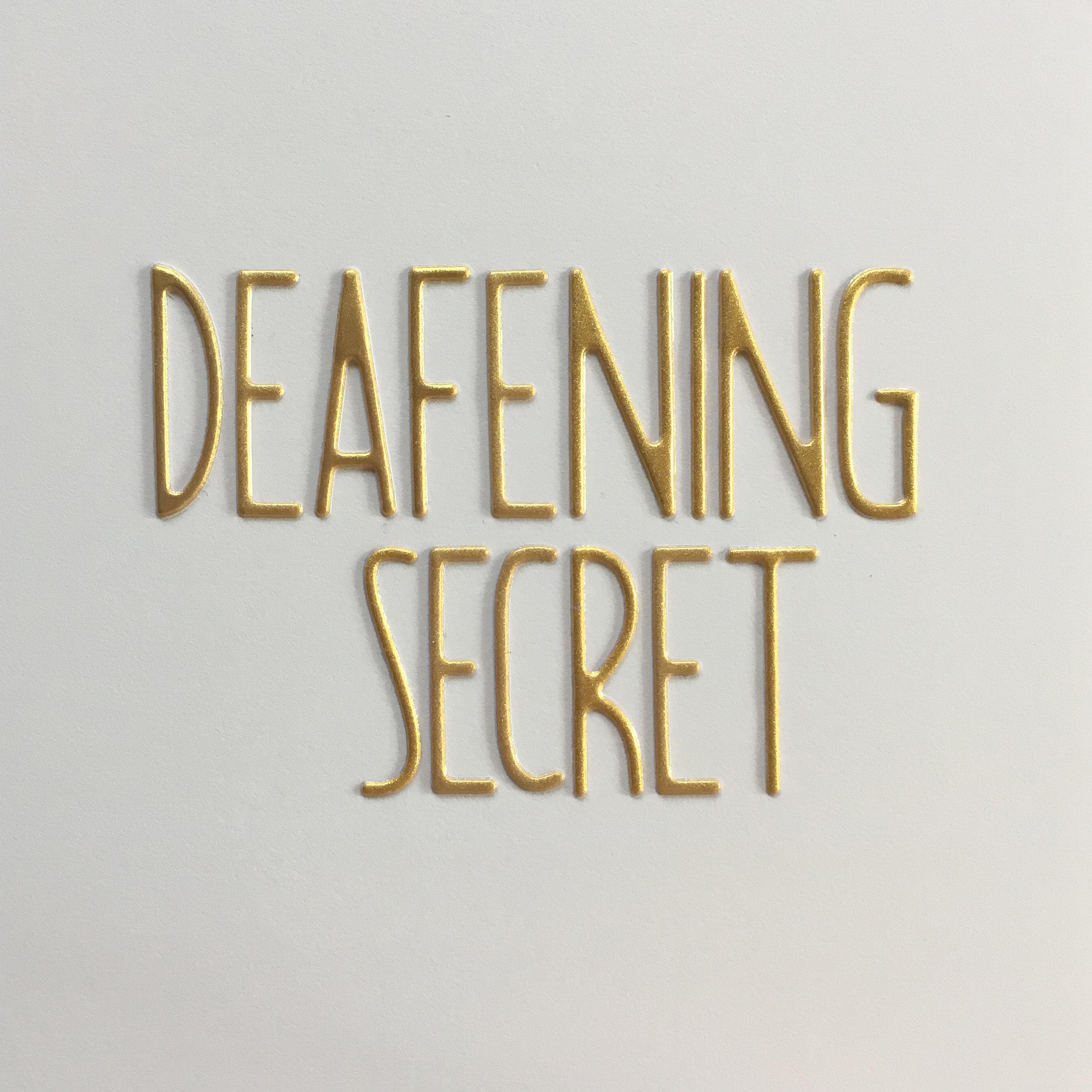 deafening secret.jpg