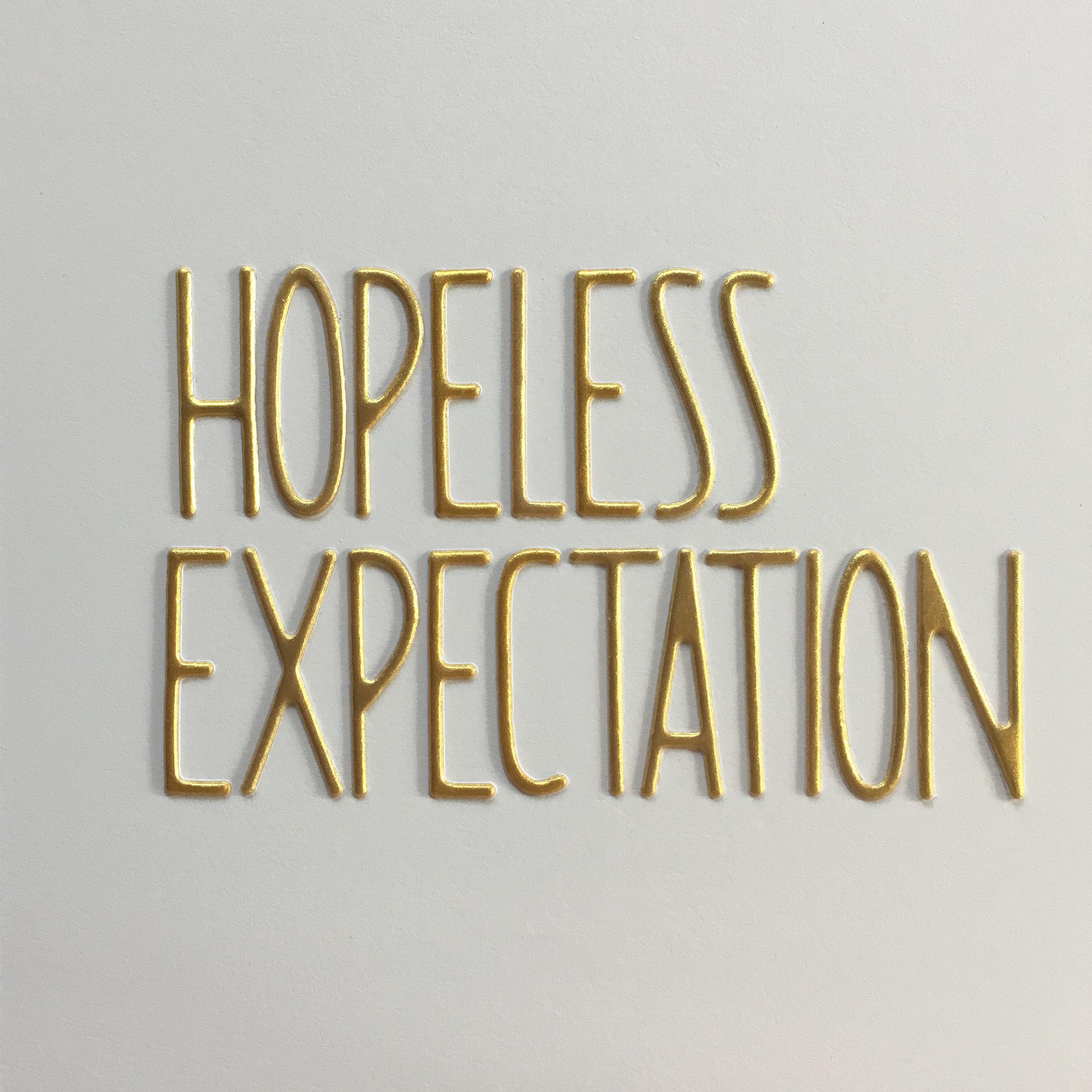 hopeless expectation.jpg