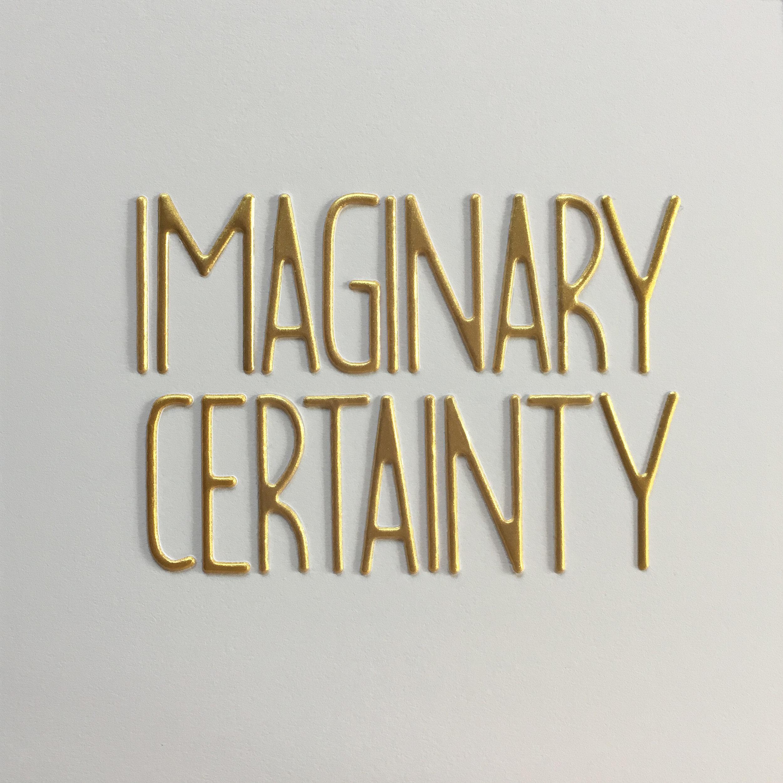 imaginary certainty.jpg