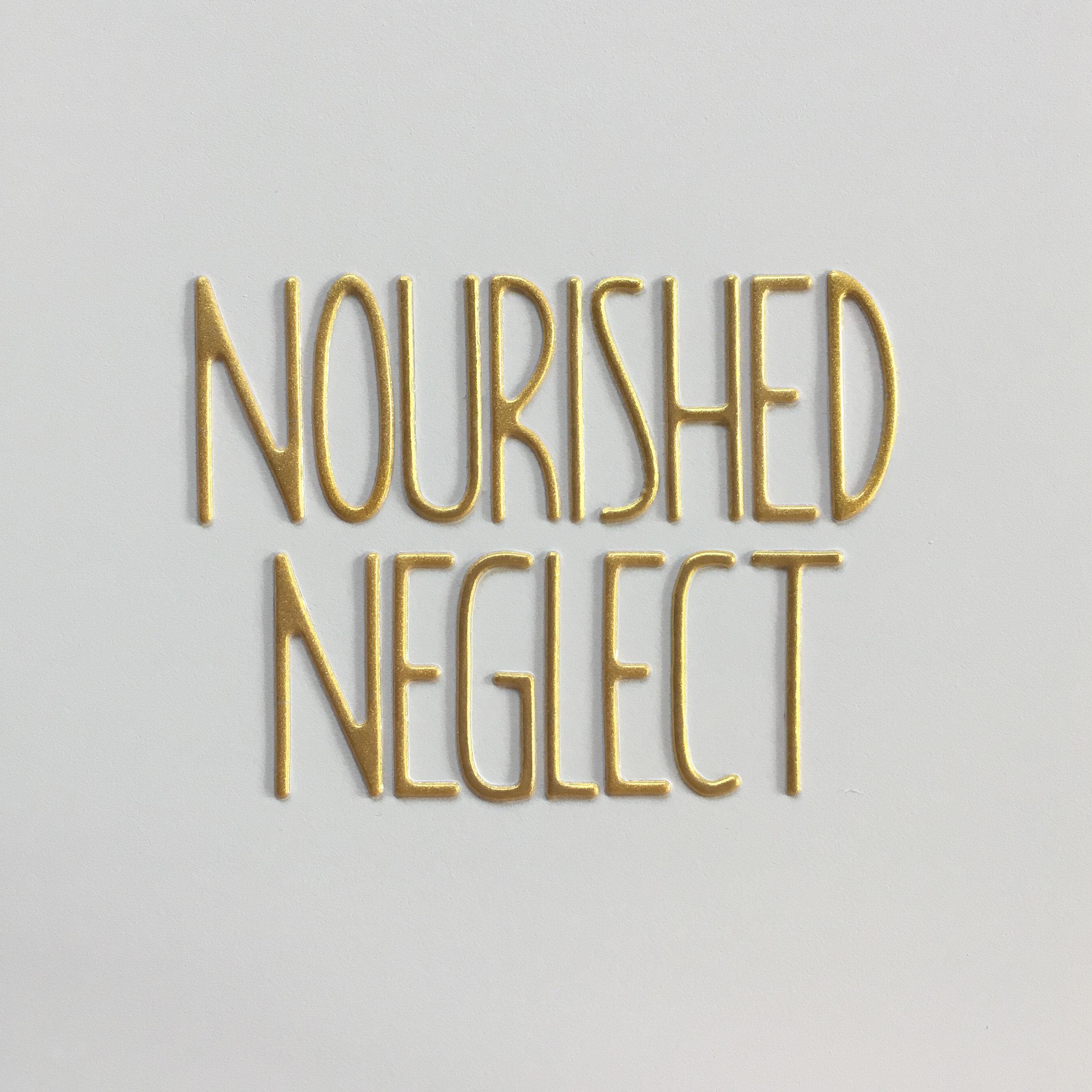 nourished neglect.jpg