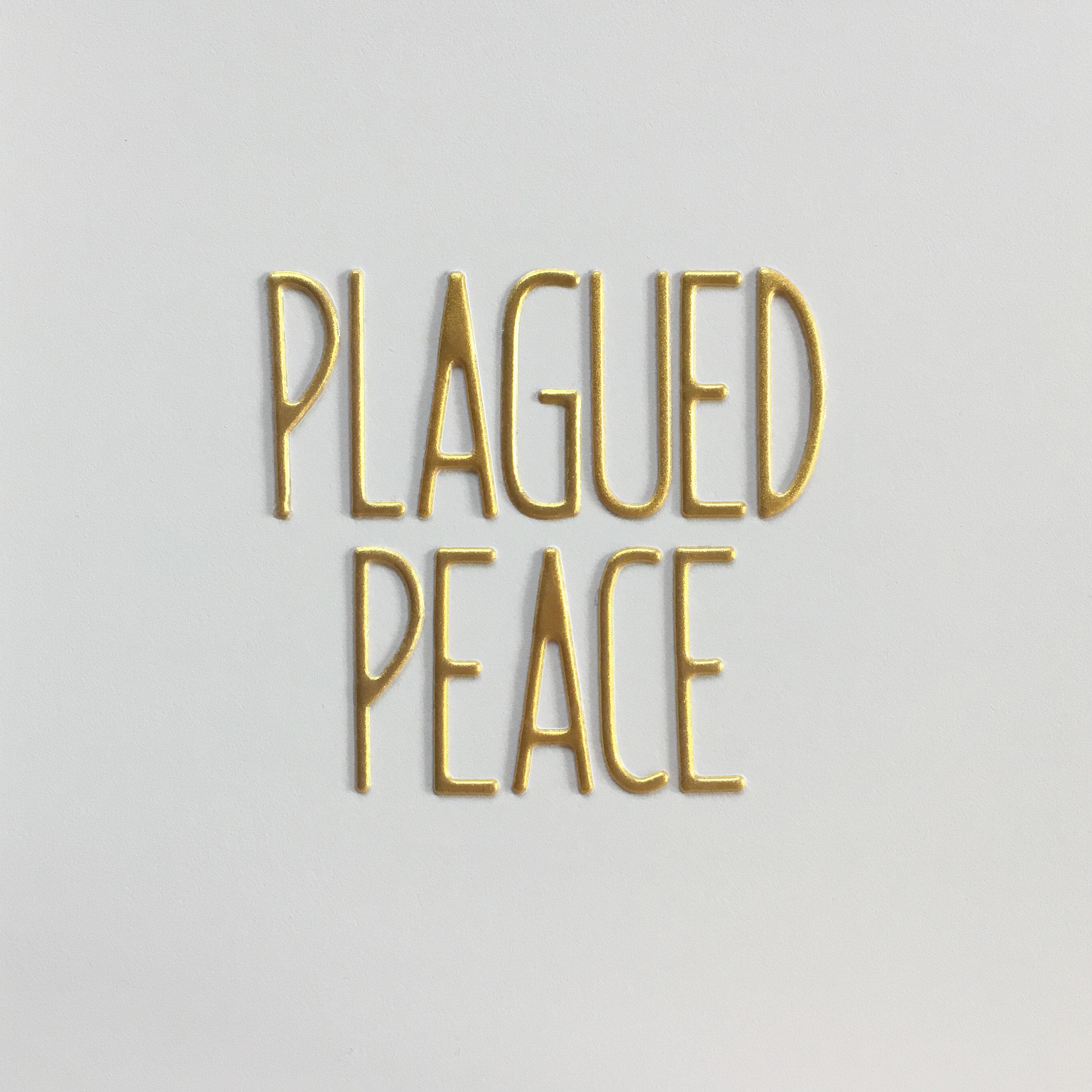 plagued peace.jpg