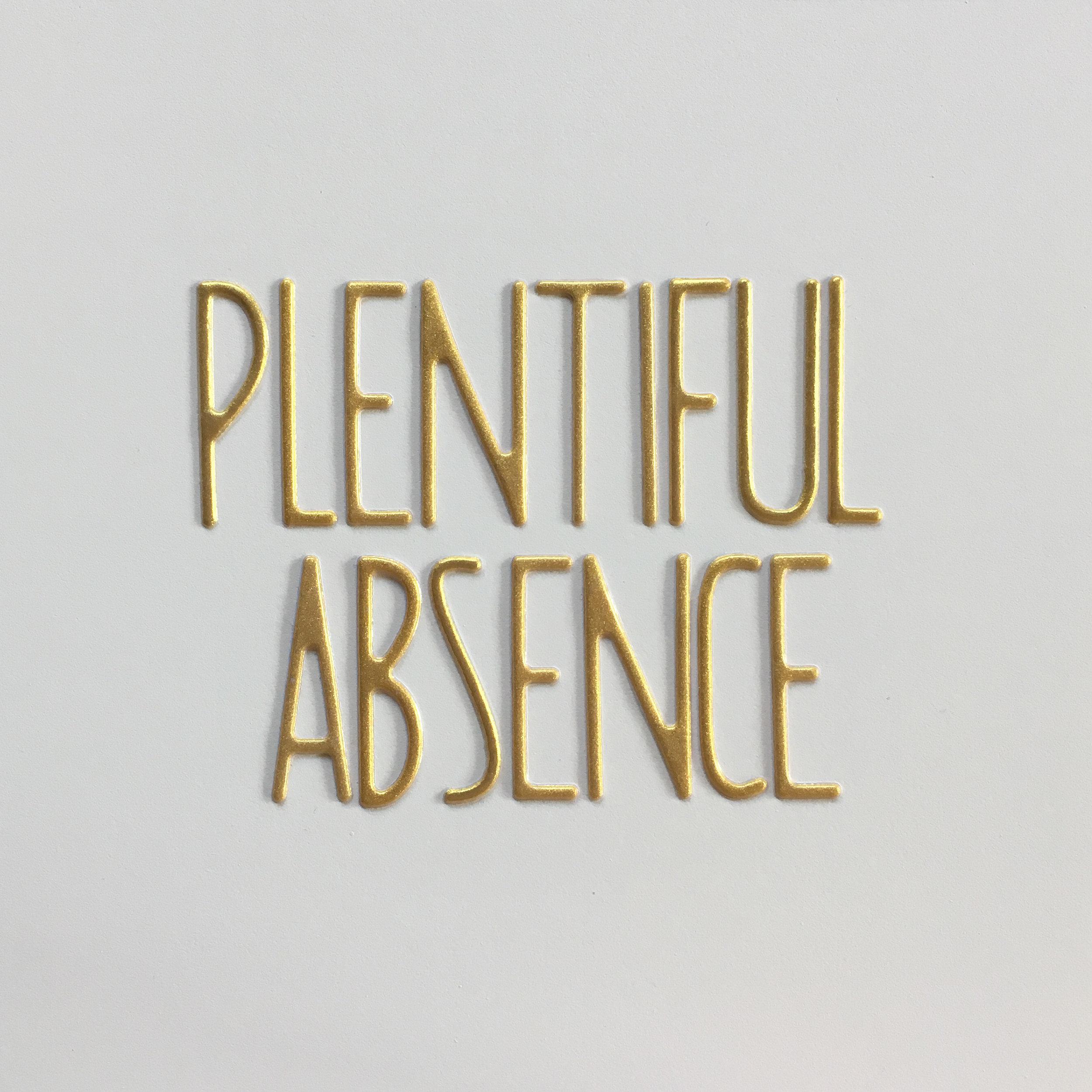 plentiful absence.jpg