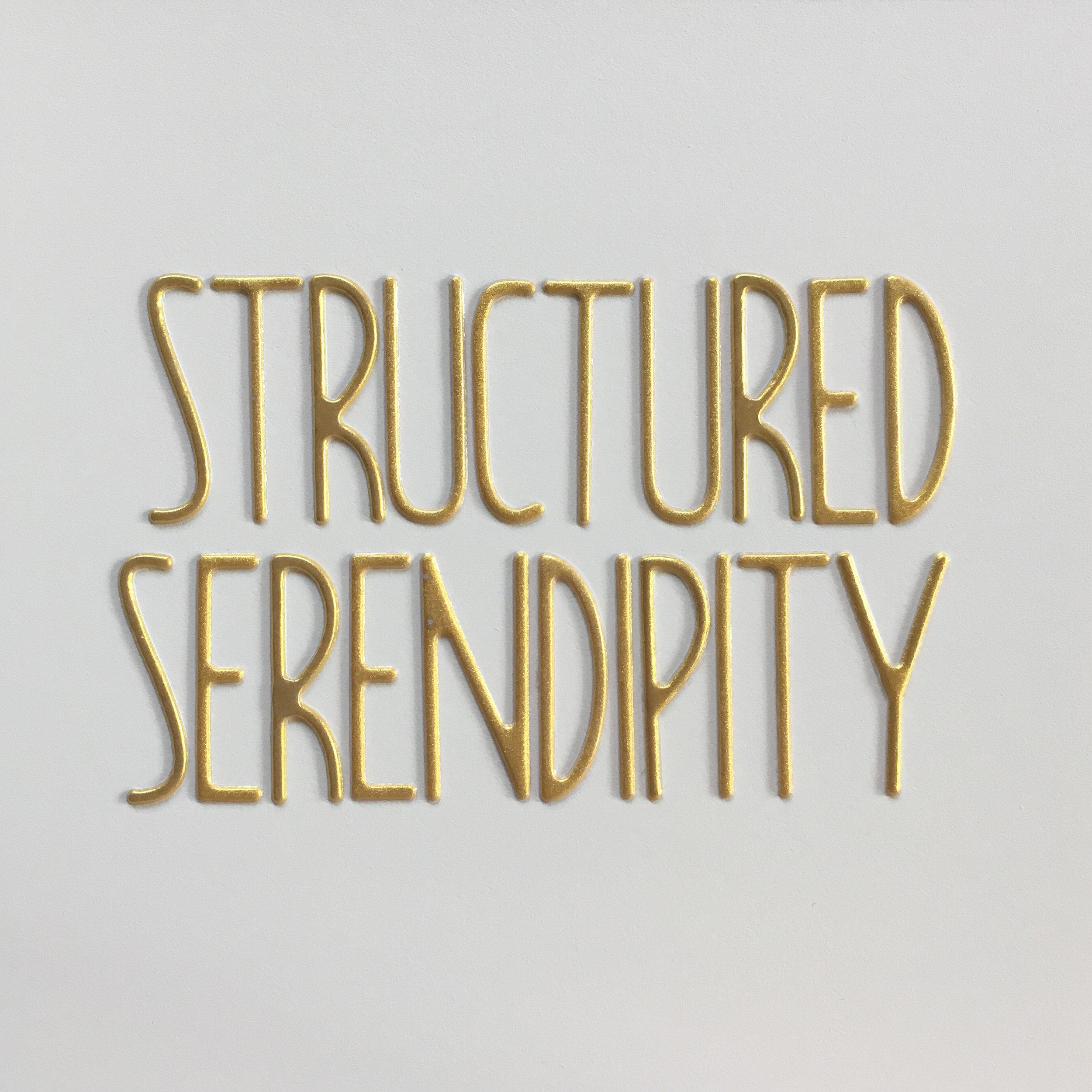 structured serendipity.jpg