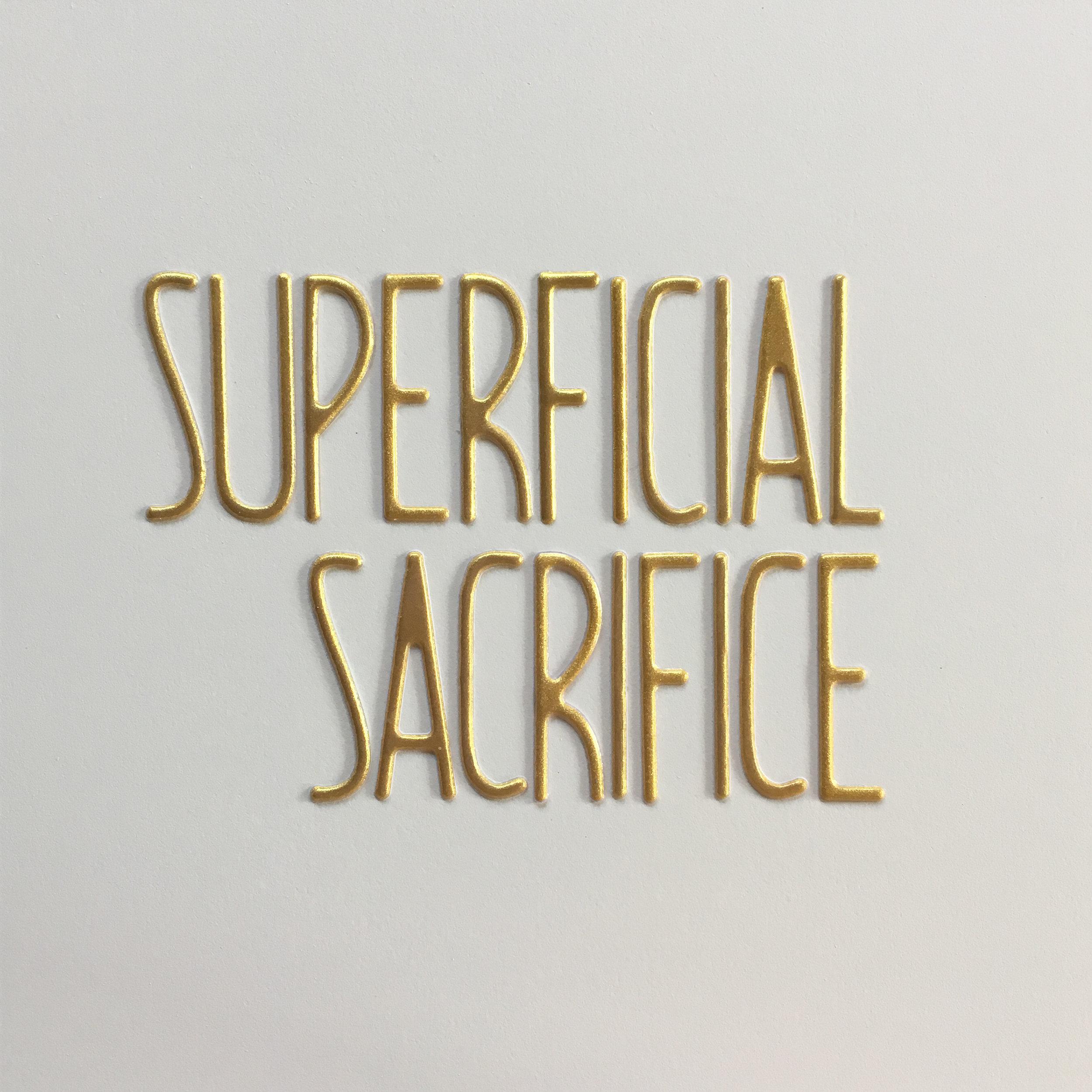 superficial sacrifice.jpg