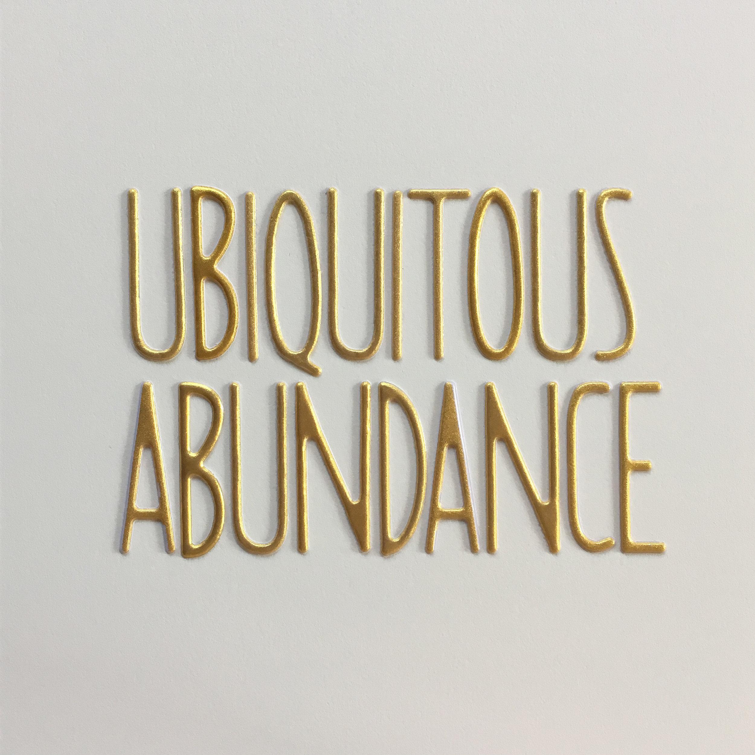 ubiquitous abundance.jpg