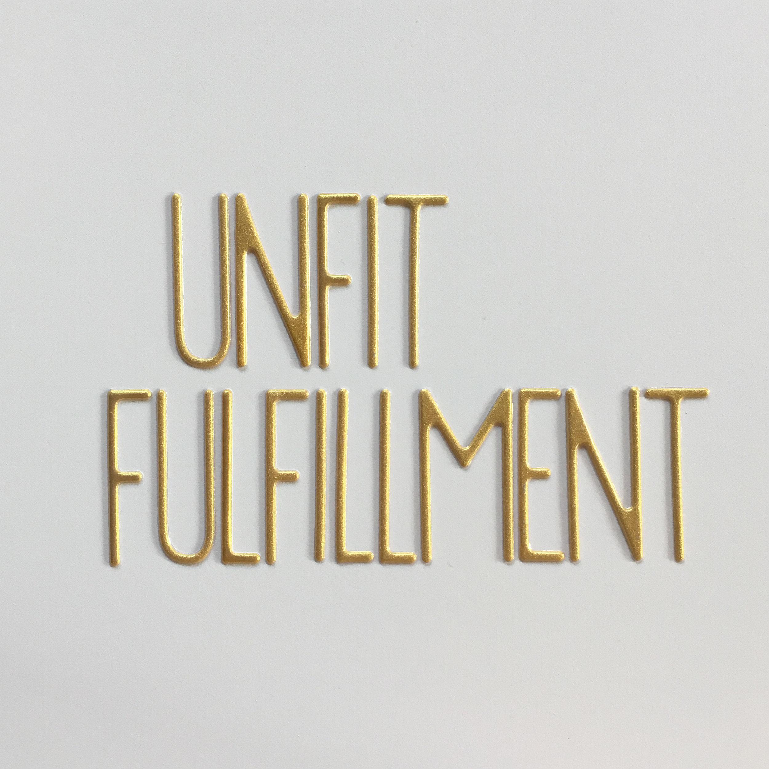 unfit fulfillment.jpg