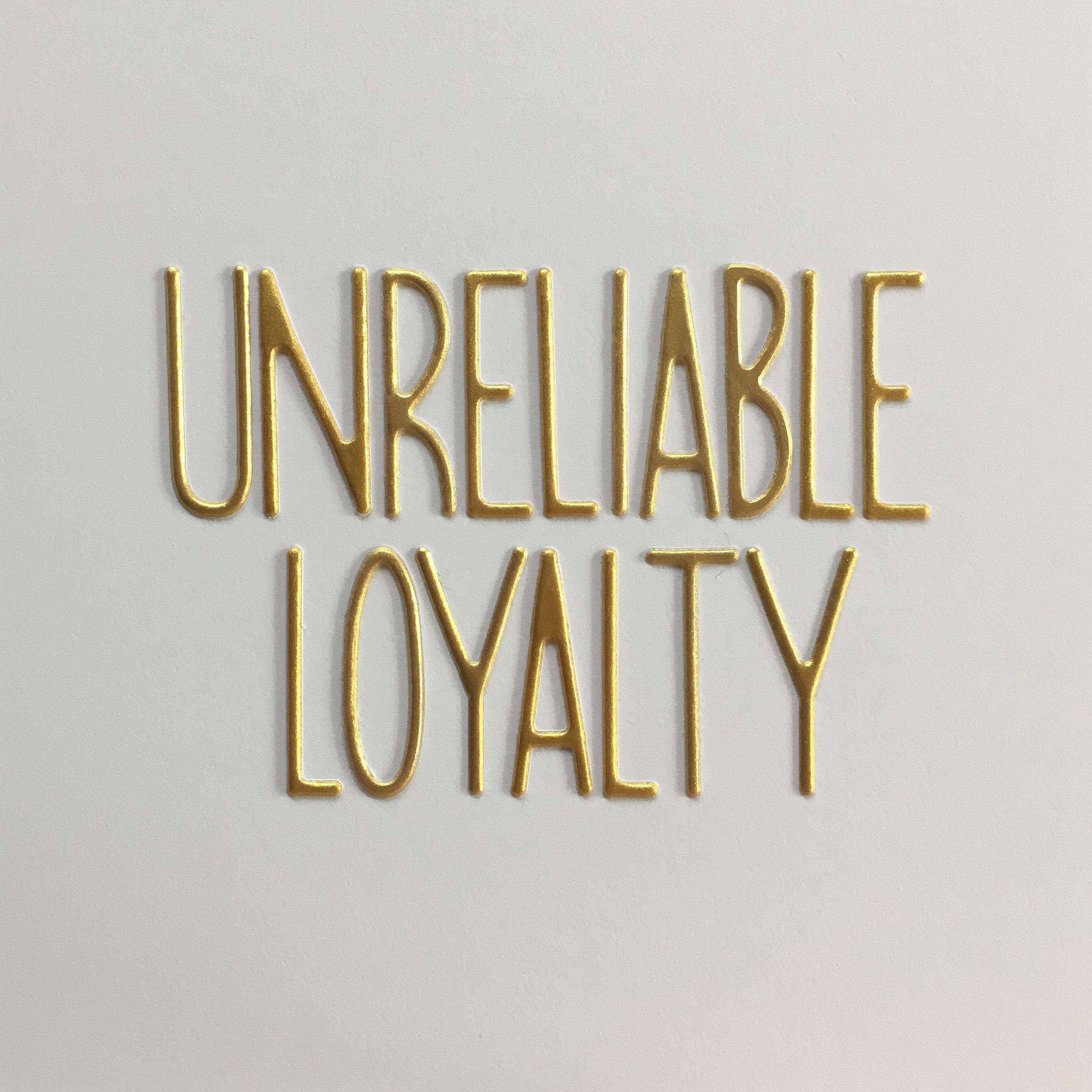 unreliable loyalty.jpg