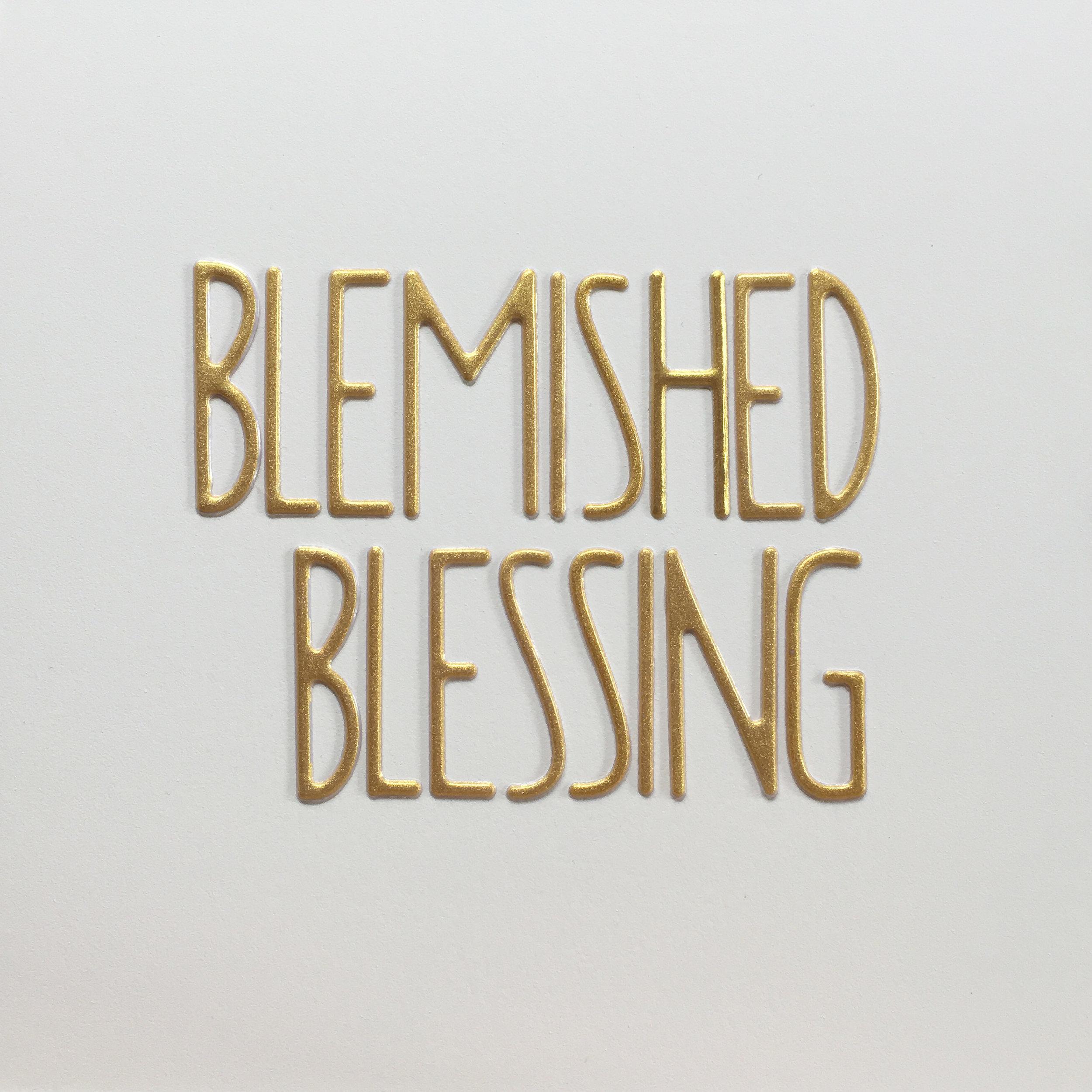 blemished blessing.jpg
