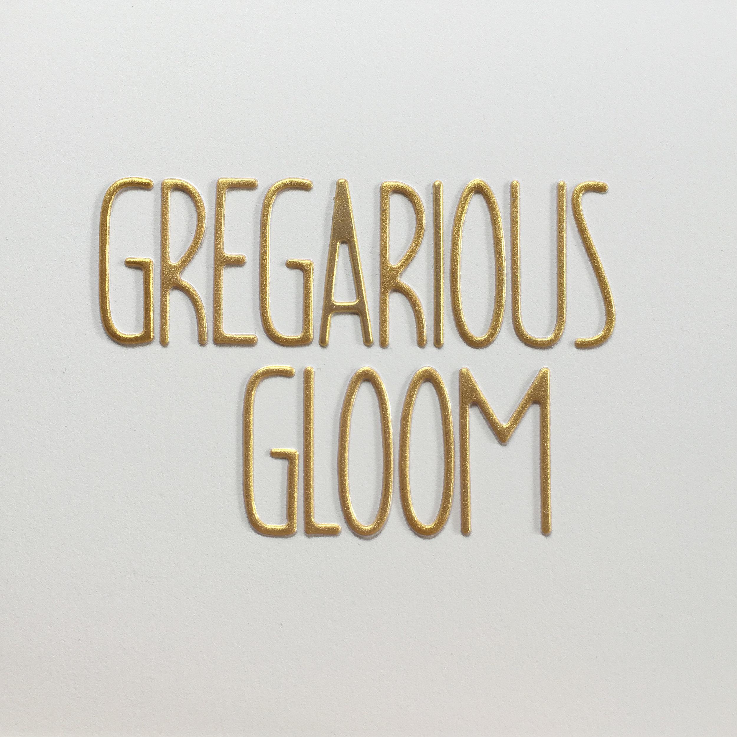 gregarious gloom.jpg