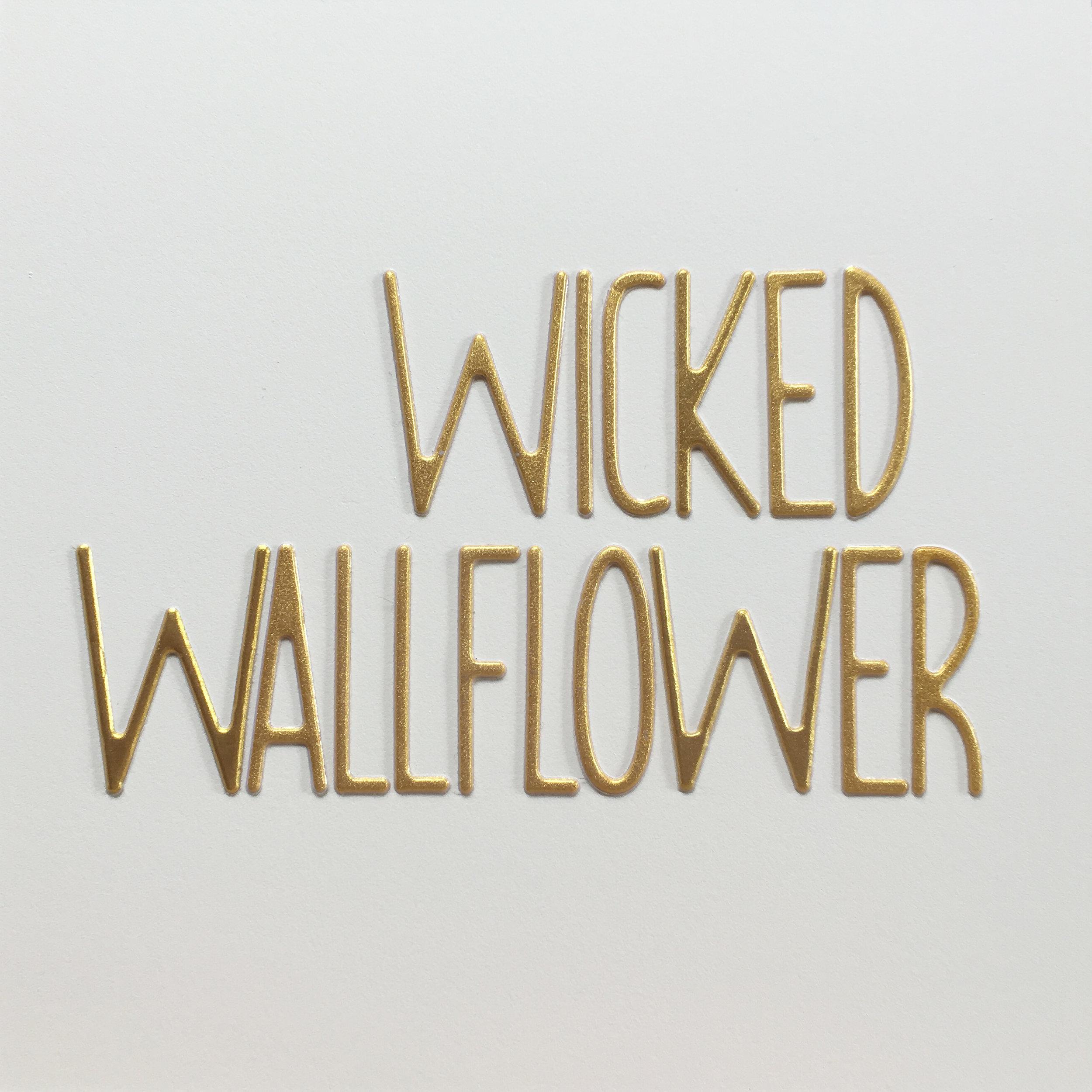 wicked wallflower.jpg