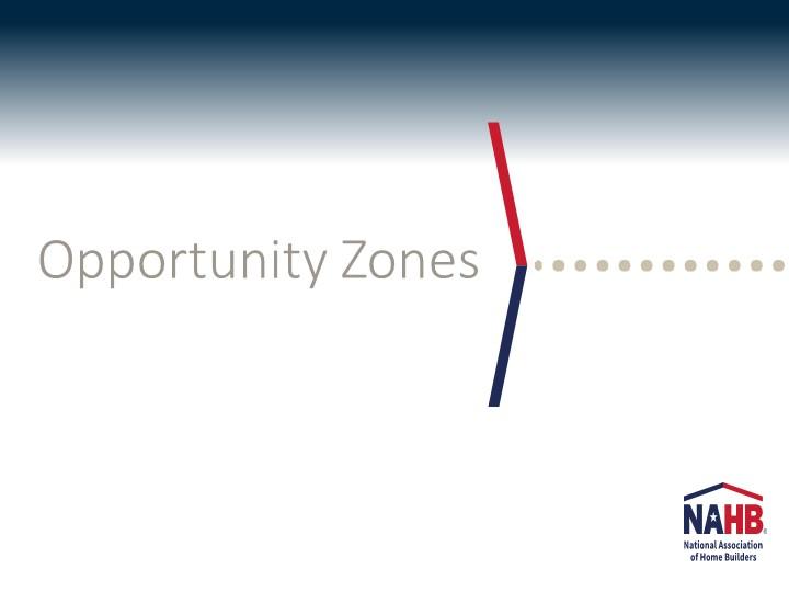 NAHB Opportunity Zones Presentation