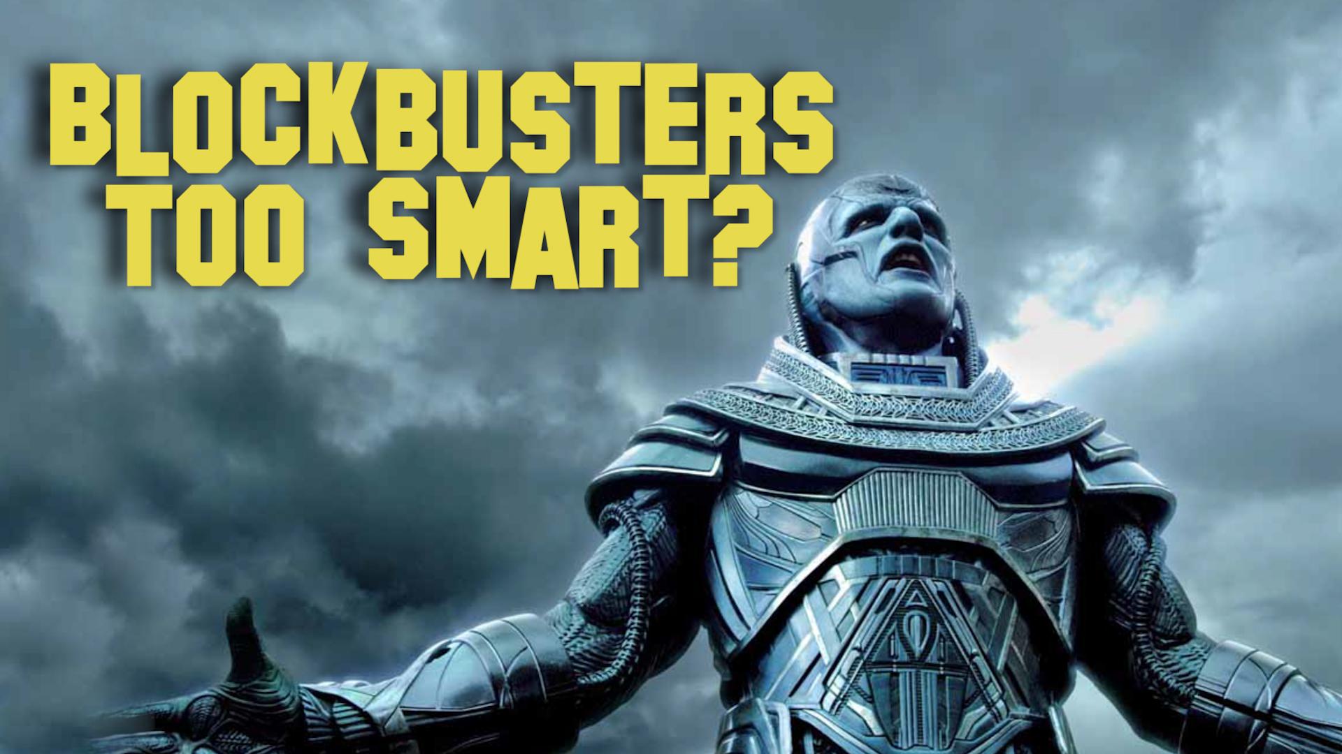 Blockbusters too smart