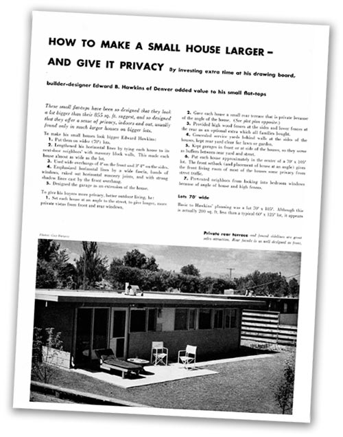"The August 1952 issue of of House + Home Magazine featured these homes on pages 120-126. ""How to Make a Small House Larger - And Give It Privacy"""