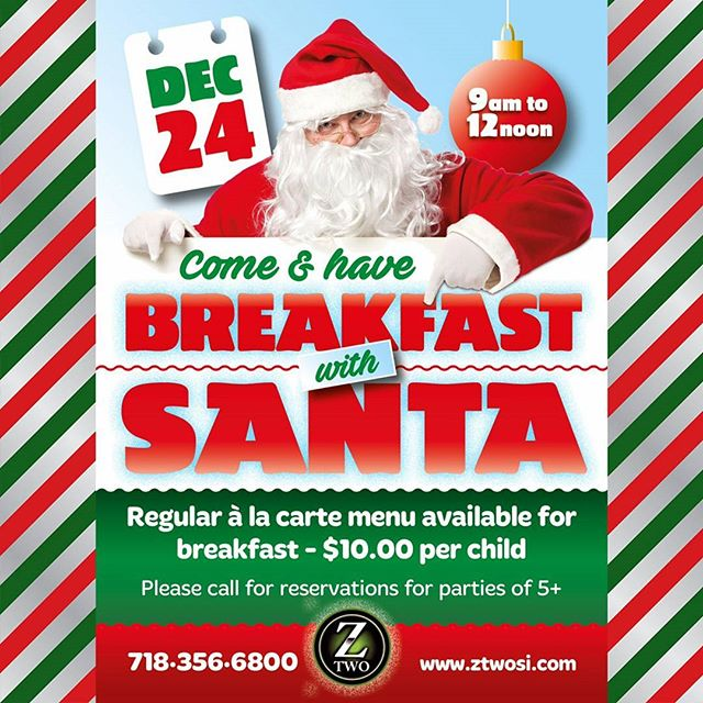 Bring the kids to meet and eat with Santa!!! 🎅🎅 🎅 December 24th from 9am-12pm! Regular à la carte menu available for breakfast: $10 per child  RSVP: 718-356-6800