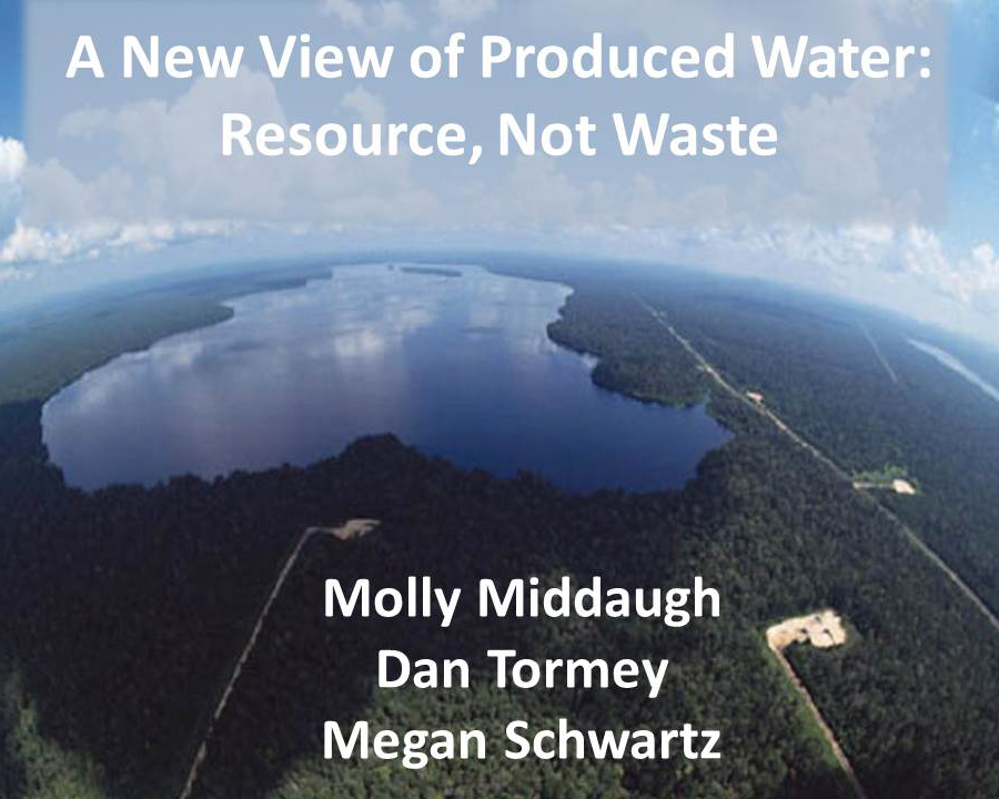 A New View of Produced Water: Resource, Not Waste