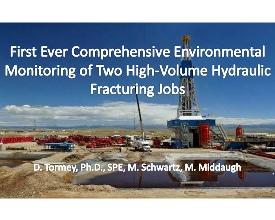 FIRST EVER COMPREHENSIVE ENVIRONMENTAL MONITORING OF TWO HIGH-VOLUME HYDRAULIC FRACTURING JOBS