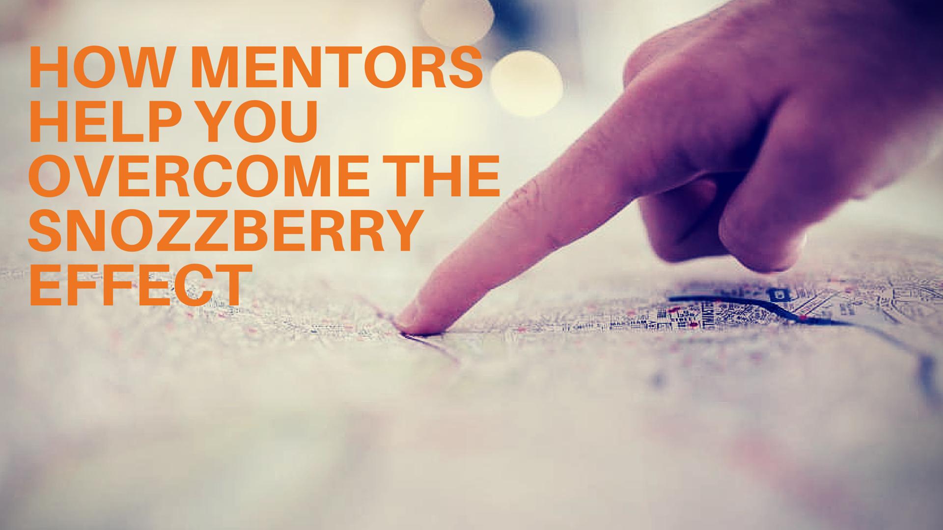 CJ Casciotta - How To Overcome The Snozzberry Effect - EDGE Mentoring Guest Post