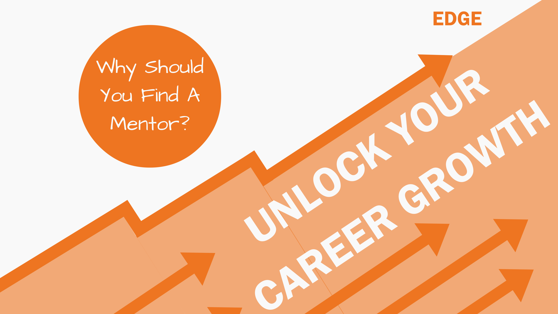 Why You Should Find A Mentor: Unlock Your Career Growth - EDGE Mentoring