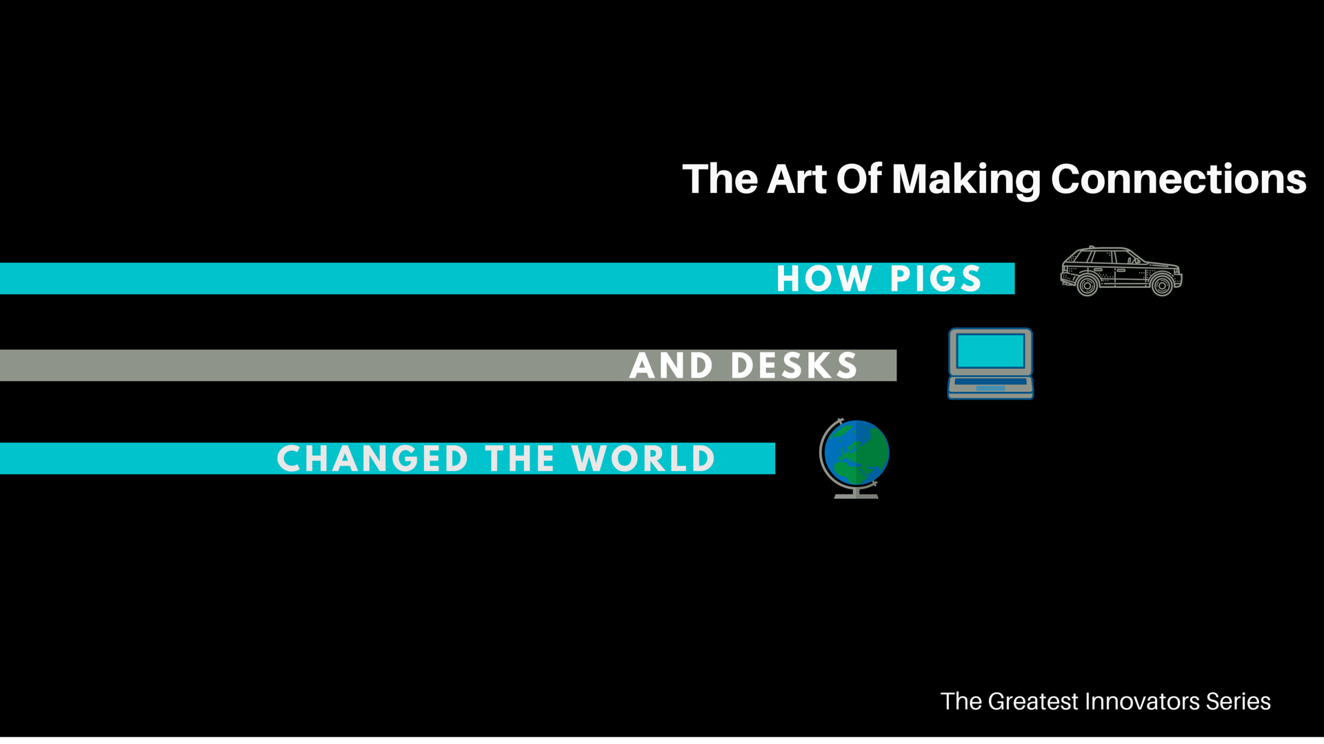 How pigs and desks changed the world - EDGE Mentoring