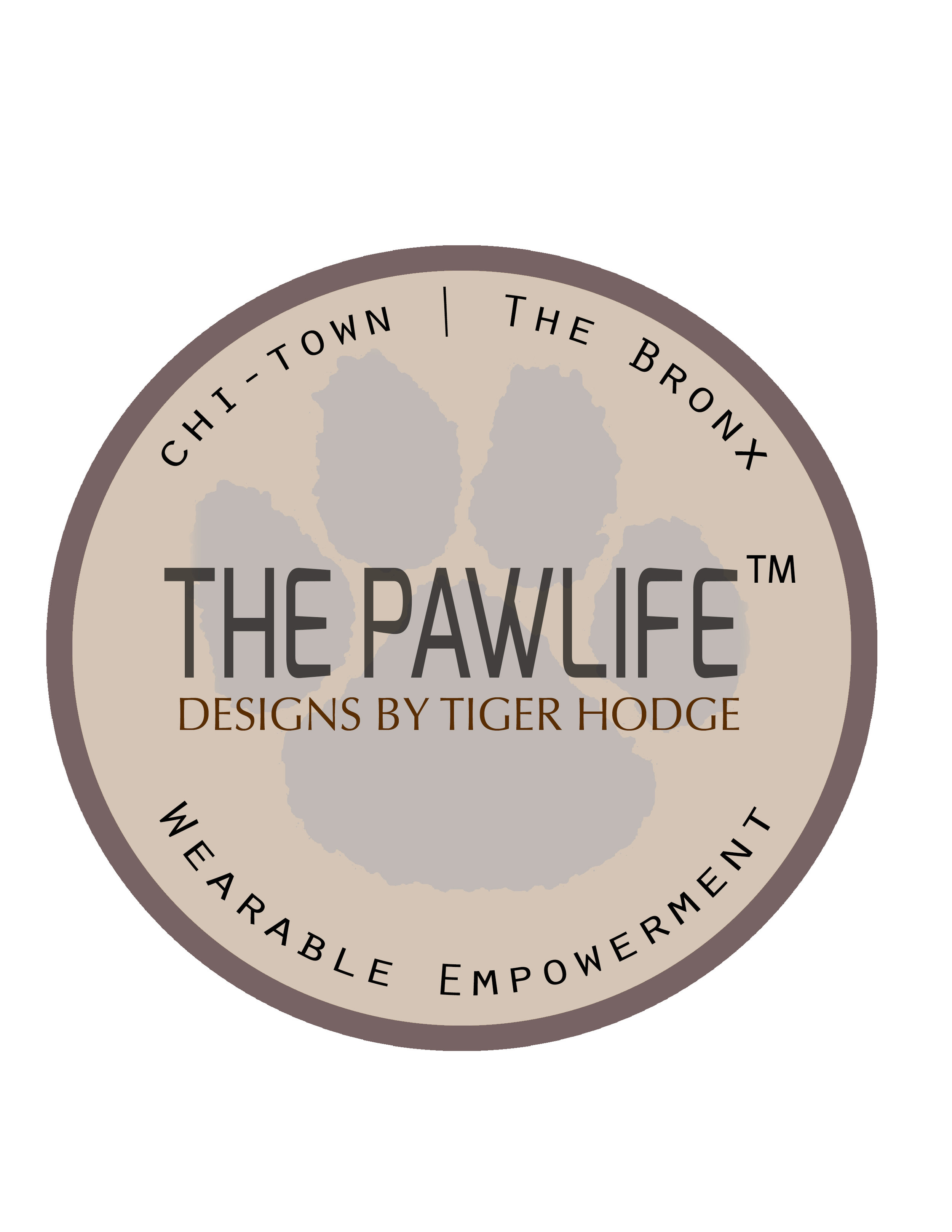 THE PAWLIFE by Tiger Hodge - I have always been outspoken and feel it is necessary to make both purposeful and powerful statements. My tagline,