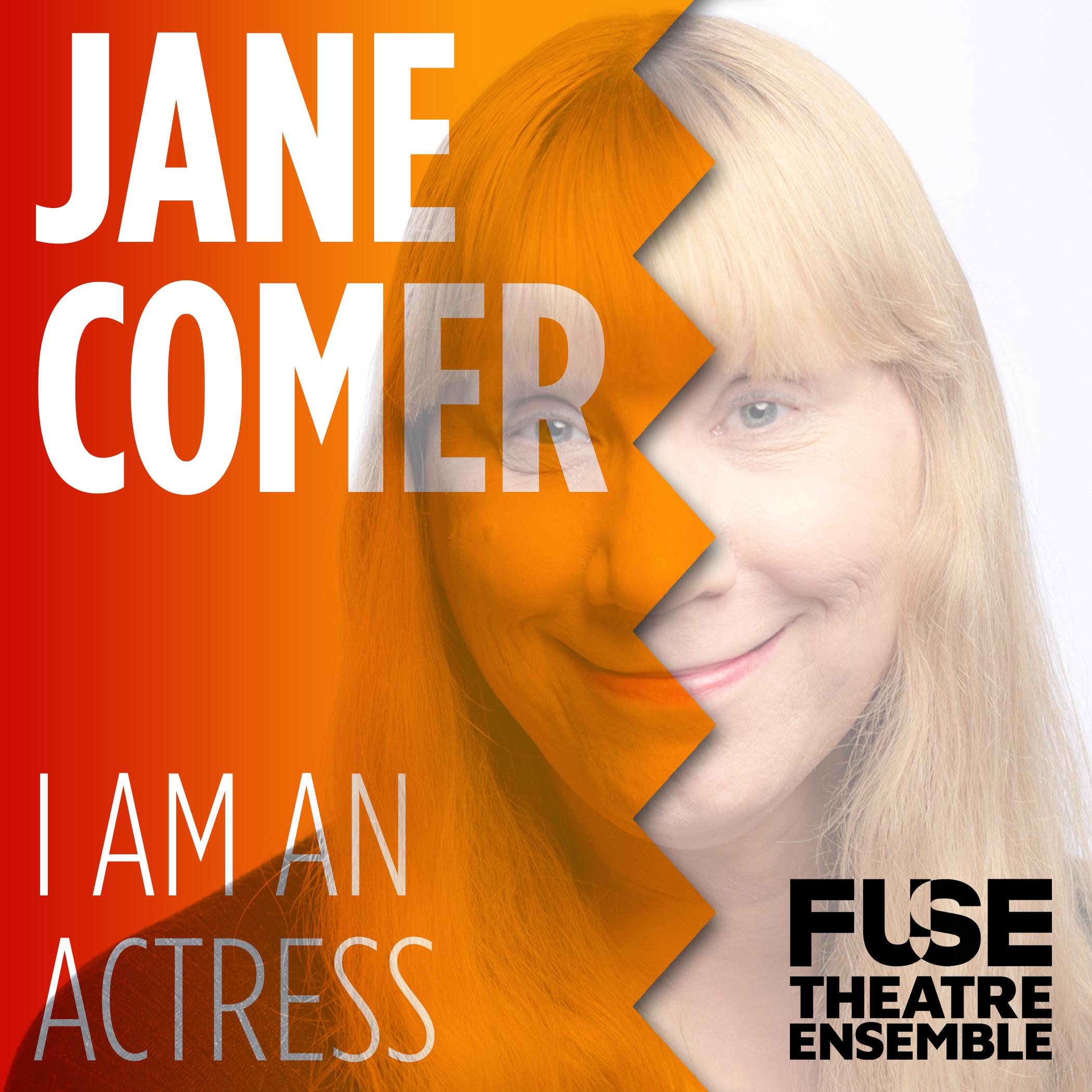 I am an Actress_ FUSE_Jane Comer_Greg Parkinson.jpg