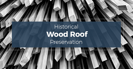 historical wood roof preservation