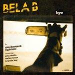 Bela B & Smokestack Lightnin' co-starring Peta Devlin & Walter Broes   Bye   Tracks:13  Label: B-Sploitation  Vertrieb: Rough Trade