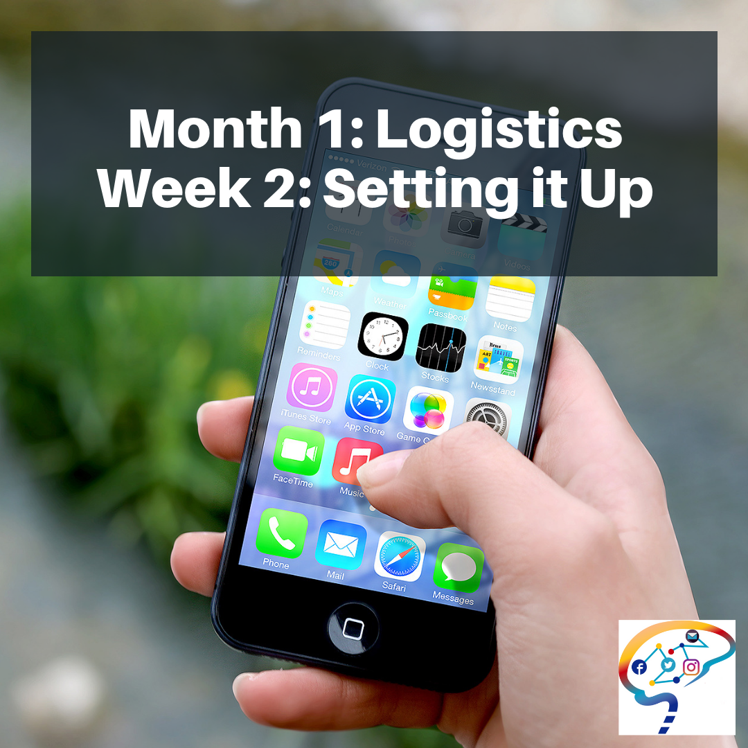 Month 1_ LogisticsWeek2_ Setting it up.png