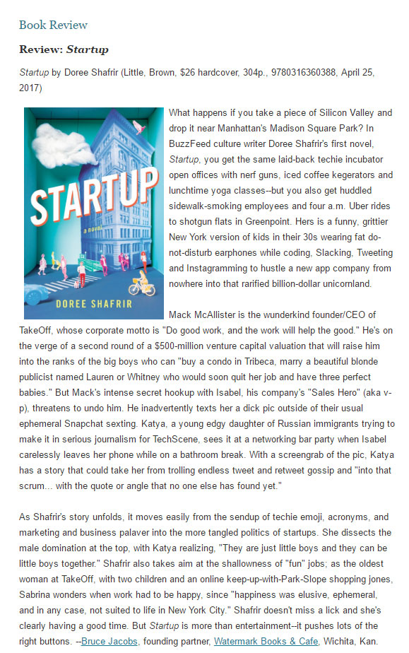 """Funny, hip and clever, Shafrir's  Startup  slices through the world of tech startups and the kids running them.""    -Shelf Awareness , March 2017"