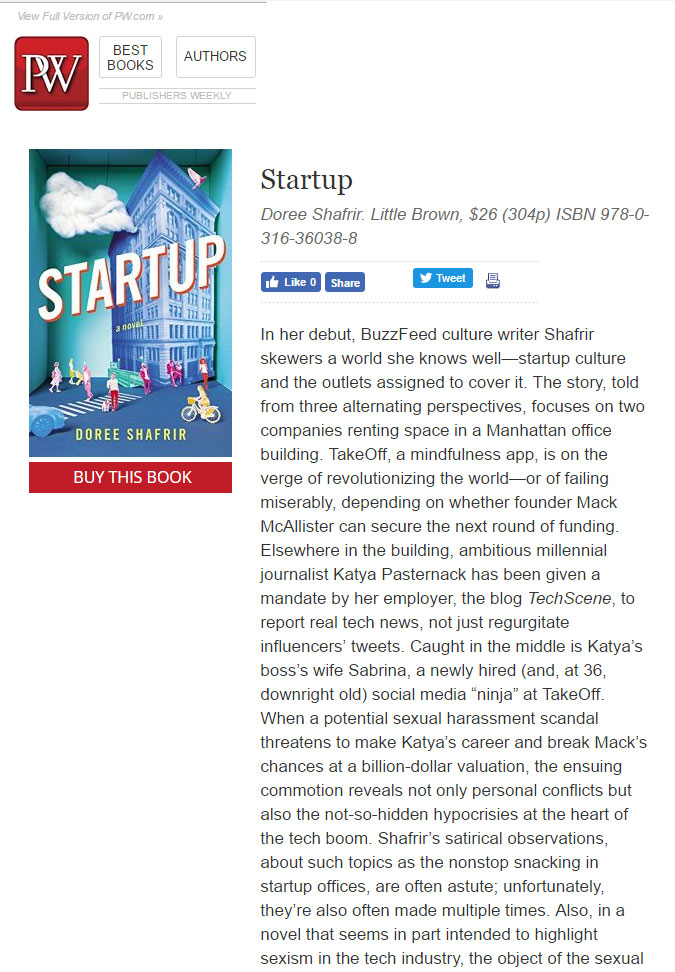 """In her debut, BuzzFeed culture writer Shafrir skewers a world she knows well—startup culture and the outlets assigned to cover it.""    -Publishers Weekly , February 2017"