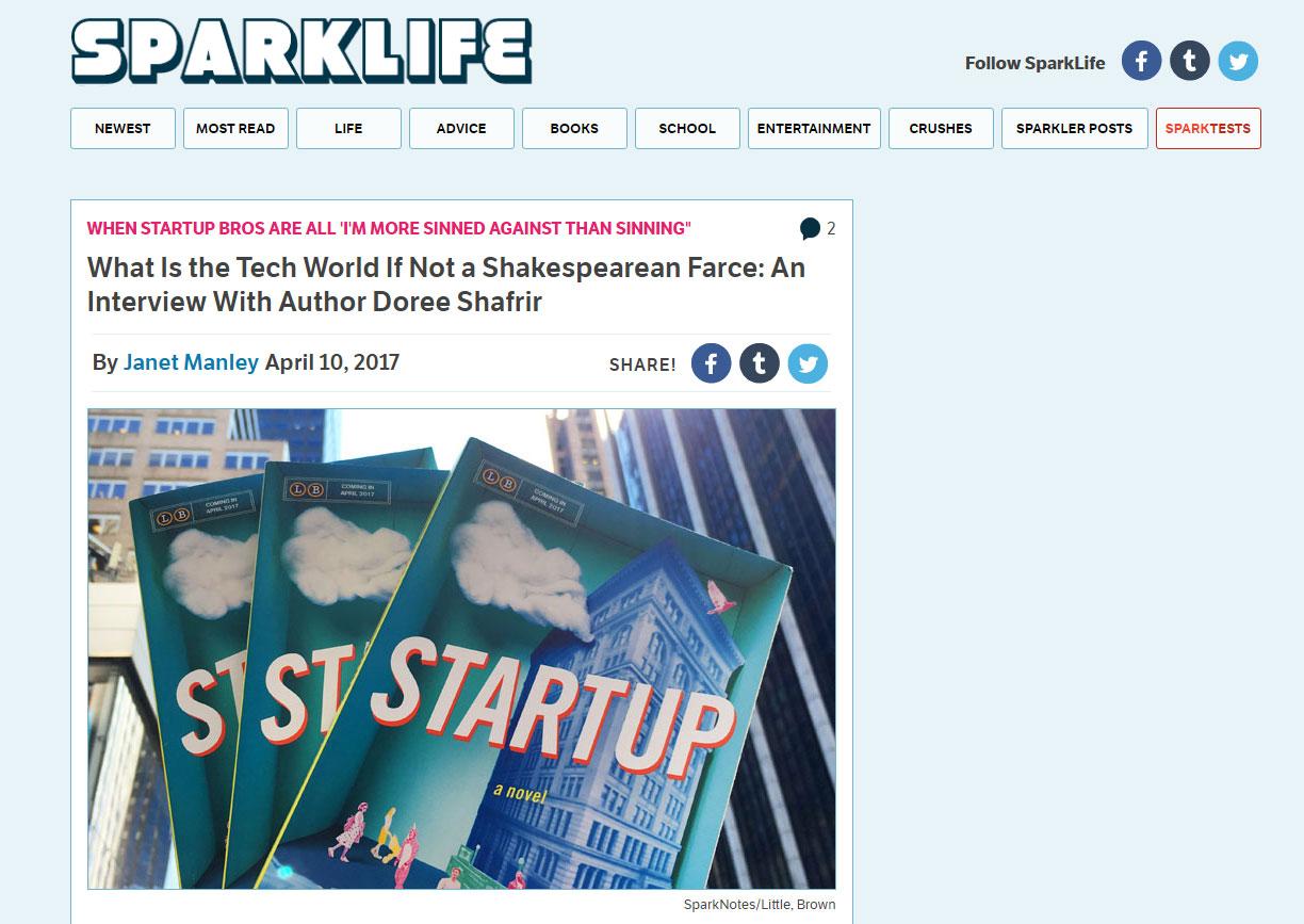 """ Startup  is a super fun book because it looks at the supposed golden age of tech and asks, 'Is Rome not a little bit on fire?'""  -  Sparknotes , April 2017"