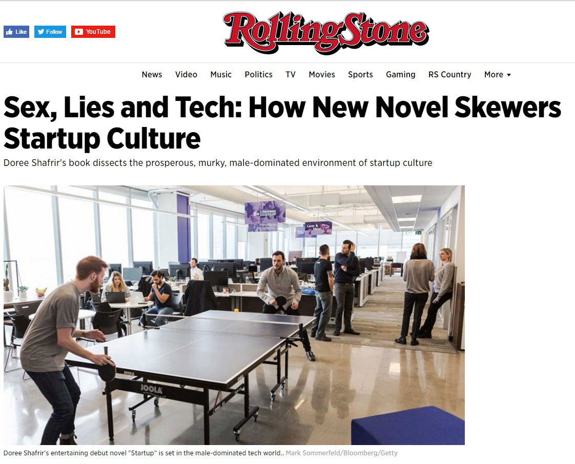 """Doree Shafrir's book dissects the prosperous, murky, male-dominated environment of startup culture.""   - Rolling Stone , April 2017"