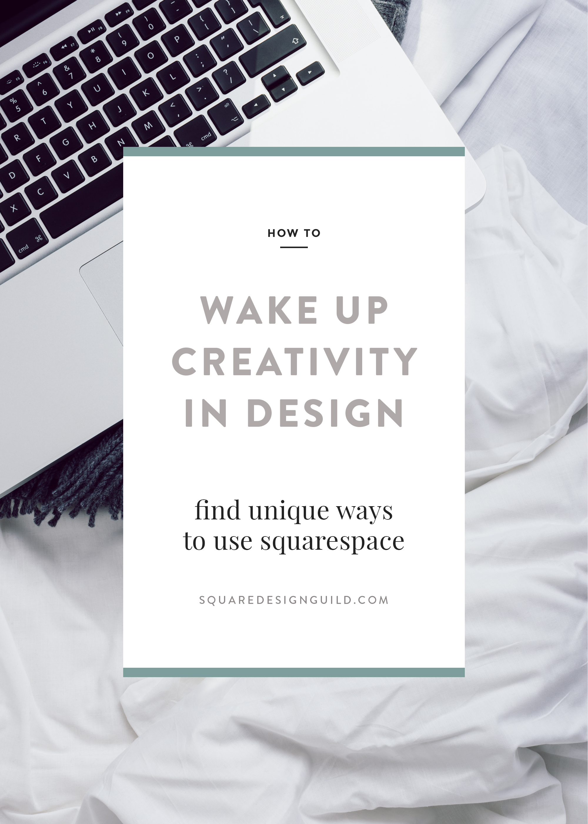 How To Wake Up Creativity in Design   Unique Ways to Use Squarespace   Squarespace Design Guild