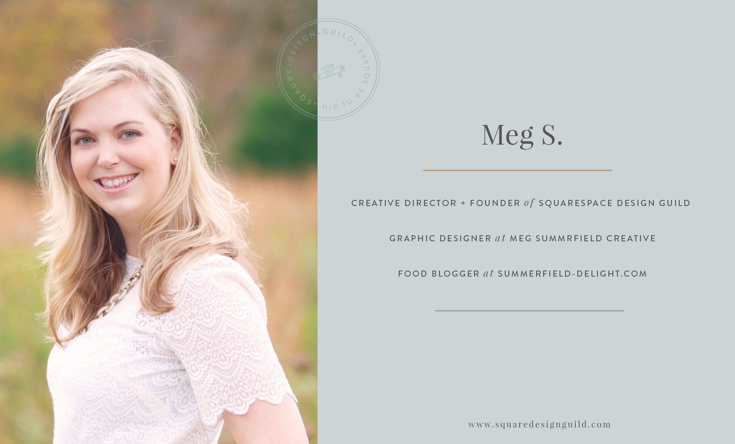 Meg S. Founder and Creative Director at Squarespace Design Guild