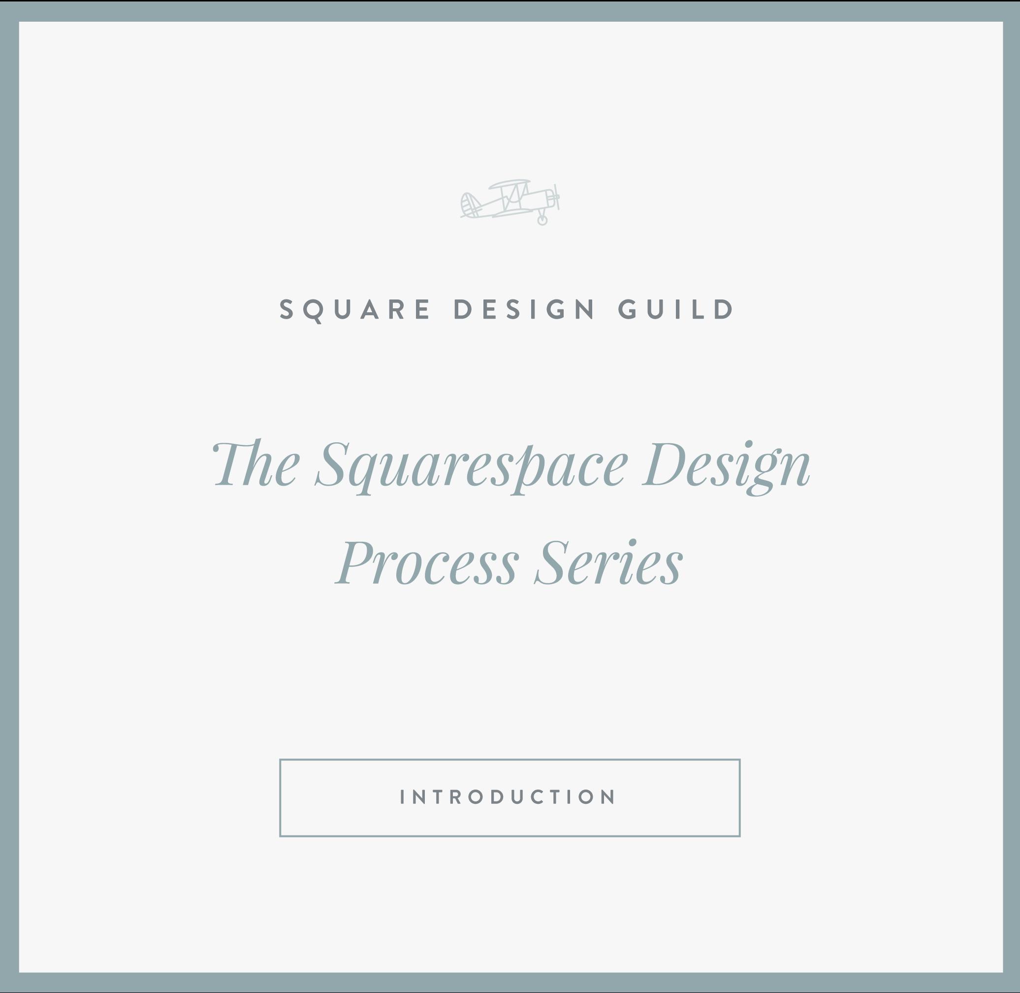 Squarespace Design Guild | The Squarespace Process Series - Intro