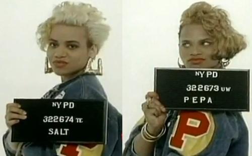 Got a Girl Crush On:  our favorite bad girls , Salt-n-Pepa