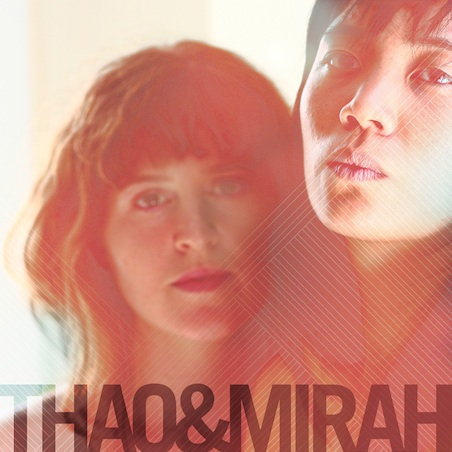 Got A Girl Crush On:  Mirah + Thao (+ tUnE-YaRdS produced) album!   OMG OMG OMG OMG OMG OMG OMG! My brain just exploded out of shear awesomeness of this trifecta of amazing musical ladies. Album is slated for April.   More info  here !   (via  cassie )