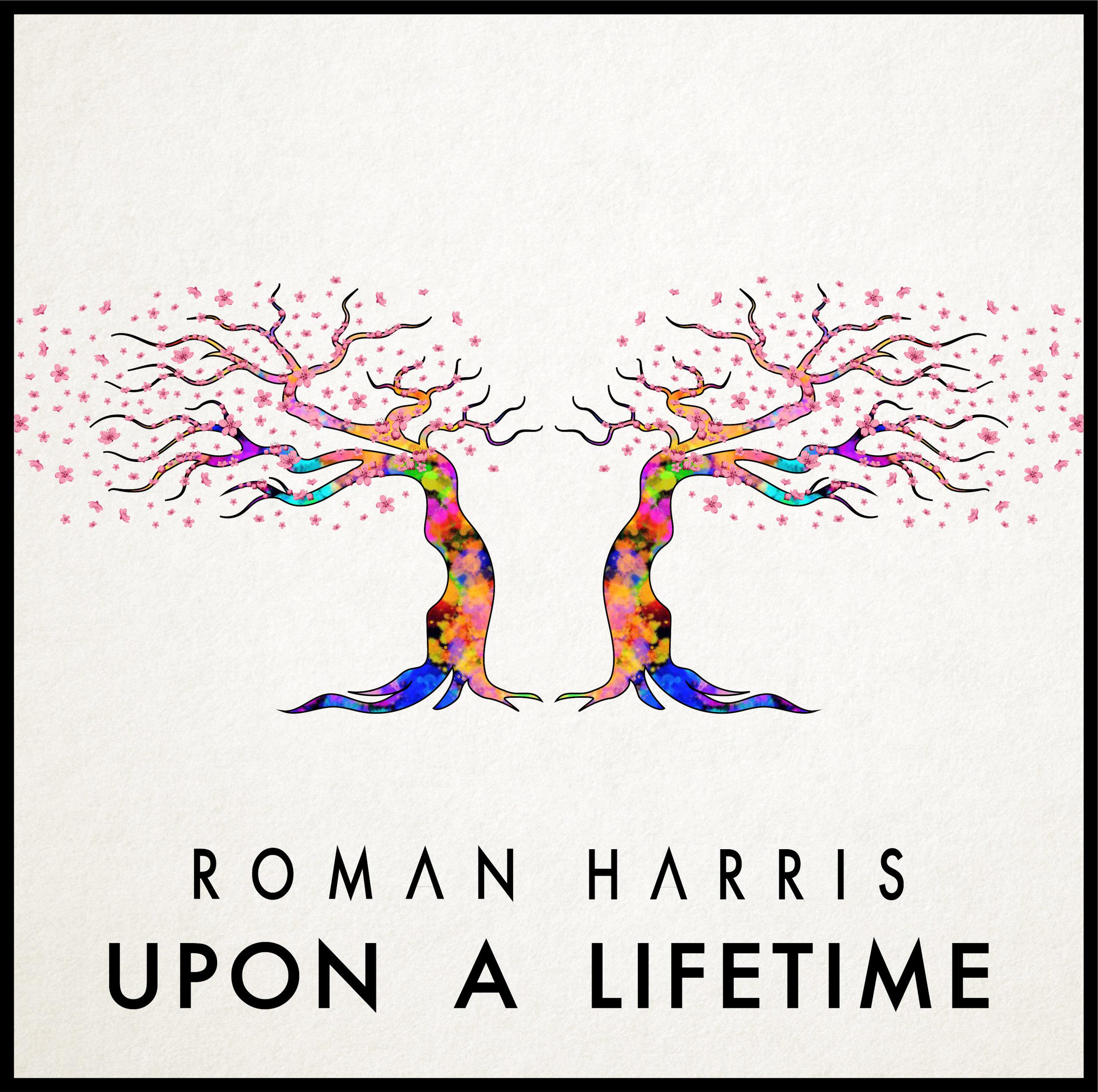 Roman Harris Upon a Lifetime