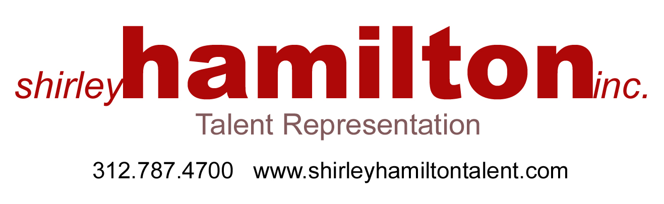 For inquiries please contact Shirley Hamilton Talent Agency  email: kylie@shirleyhamiltontalent.com or call 312-787-4700