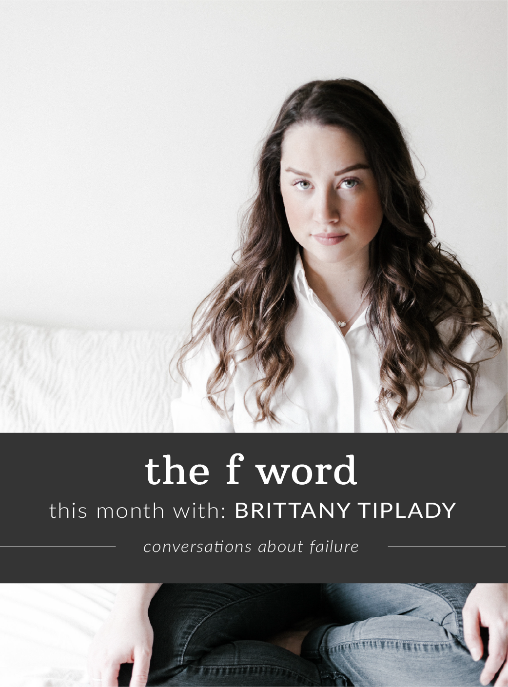 Brittany Tiplady talks to us and Mara Savina Falstein about failure, as part of our interview series The F Word