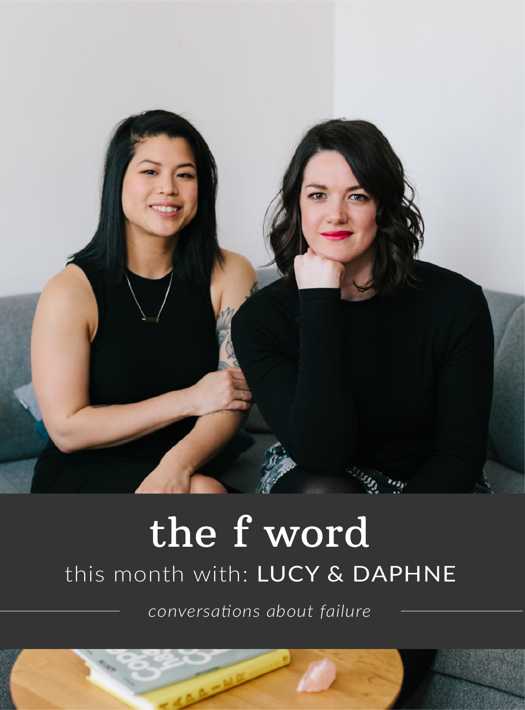 The F Word: Conversations About Failure with Lucy & Daphne
