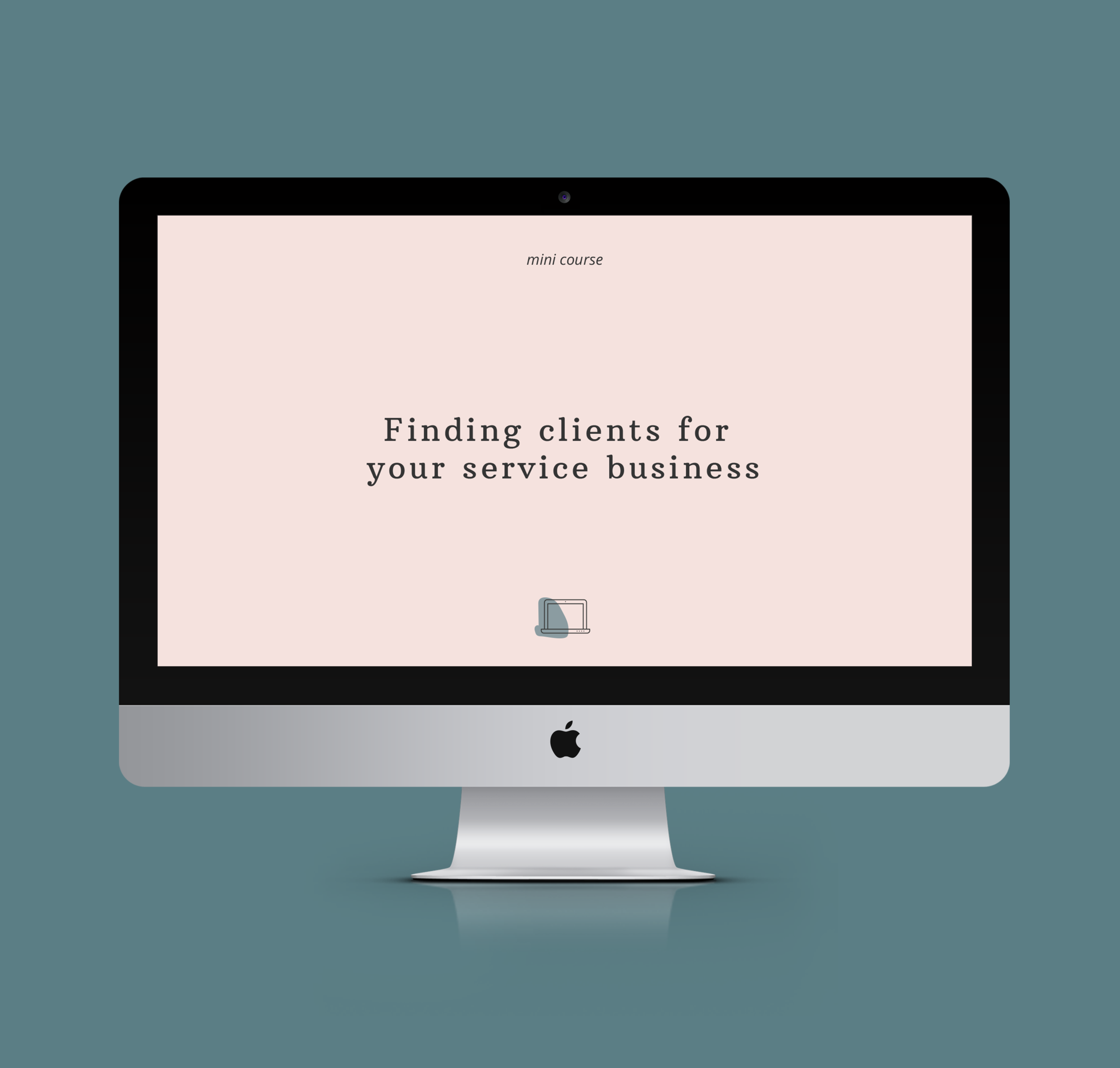 Graphic of an iMac on a blue teal a background with the title of the online course Finding clients for your service business