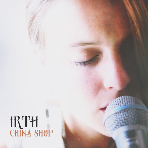 CHINA SHOP  - IRTH   @Spotify  //  BC