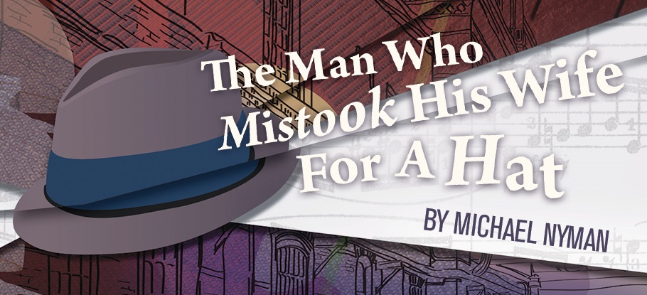 Promo for Urban Arias production of Michael Nyman's The Man Who Mistook His Wife For A Hat; courtesy of Urban Arias.