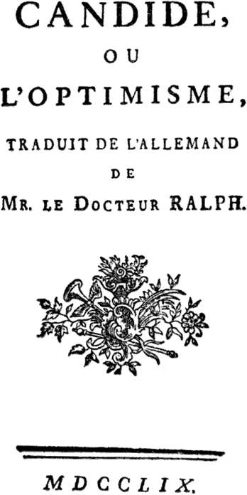 "The   frontispiece   of the 1759 edition published by   Sirène   in Paris, which reads, ""  Candide  , or Optimism, translated from the German of Dr. Ralph."" Copied from  Wikipedia , in public domain."
